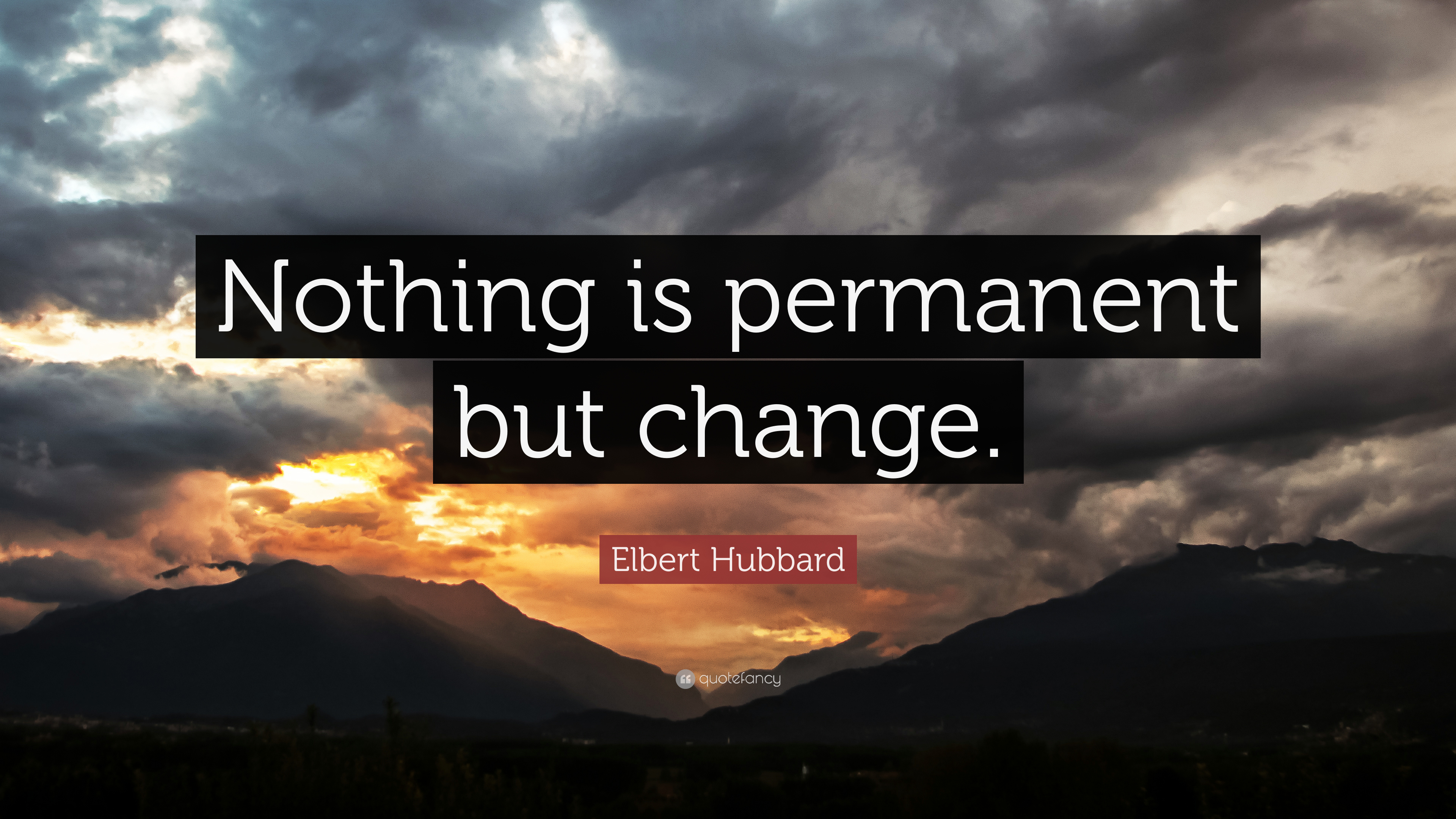 Nothing permanent but change means life