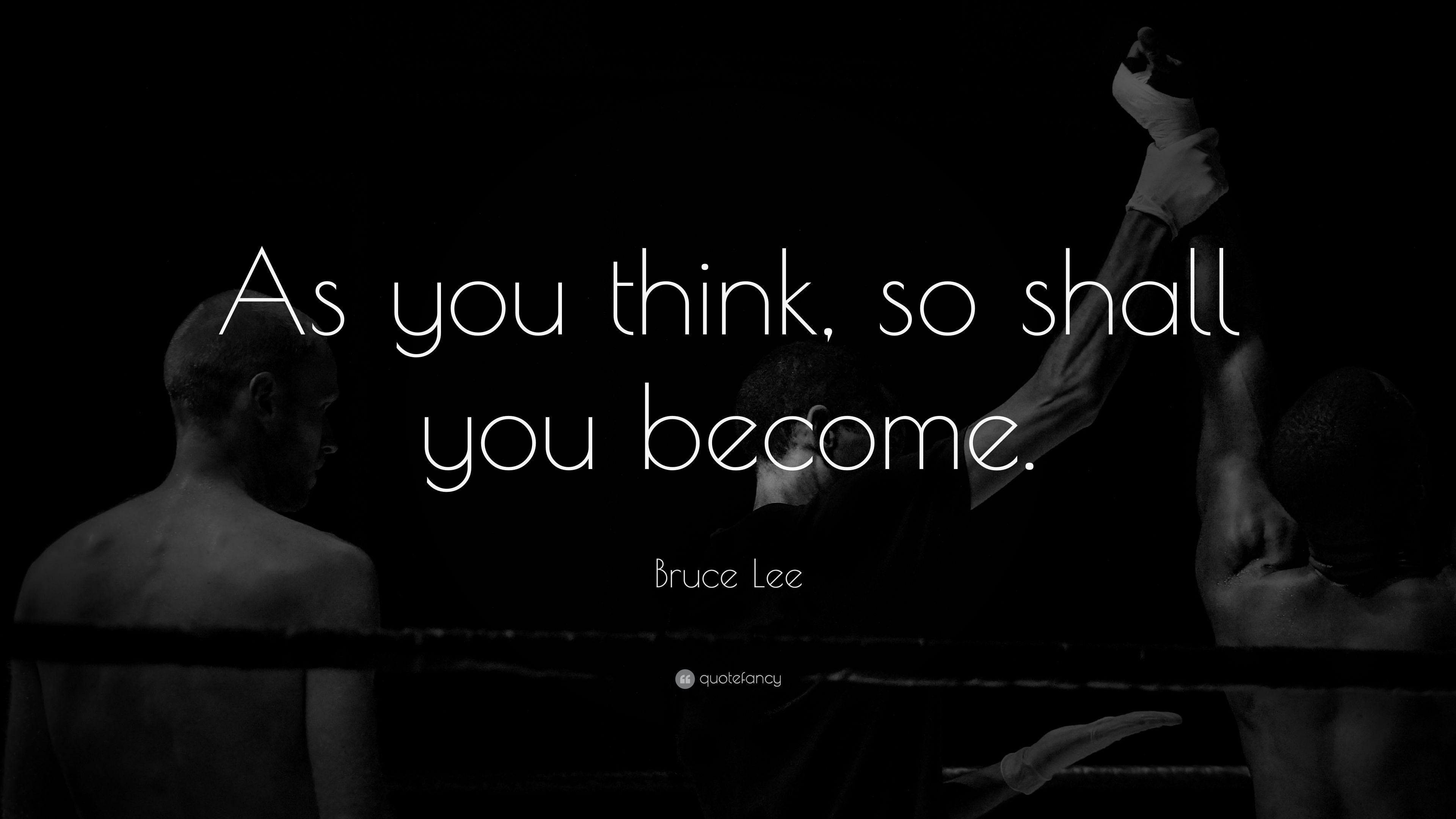 Bruce Lee Quote As You Think So Shall You Become 25 Wallpapers