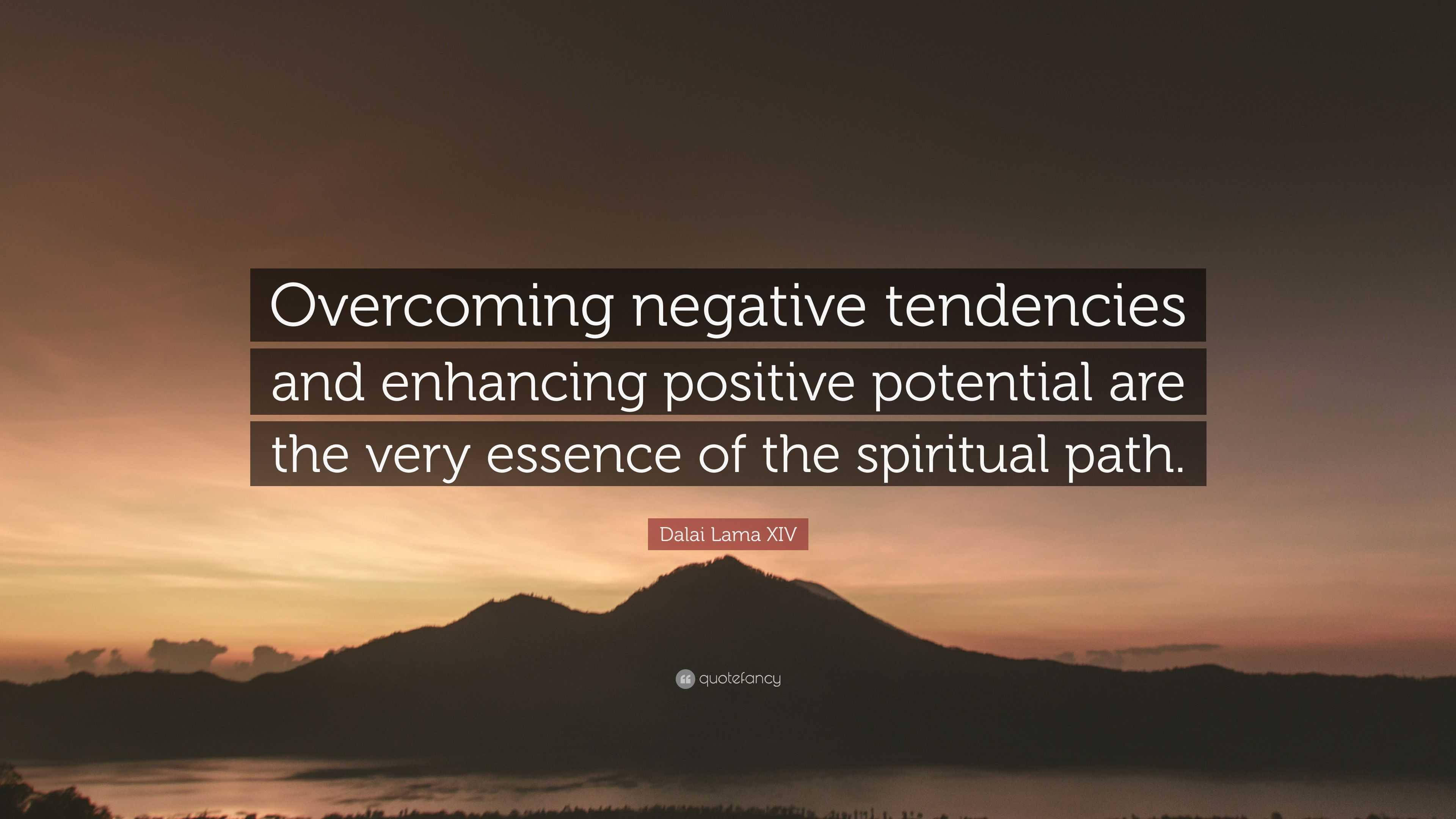 Dalai Lama Xiv Quote Overcoming Negative Tendencies And border=