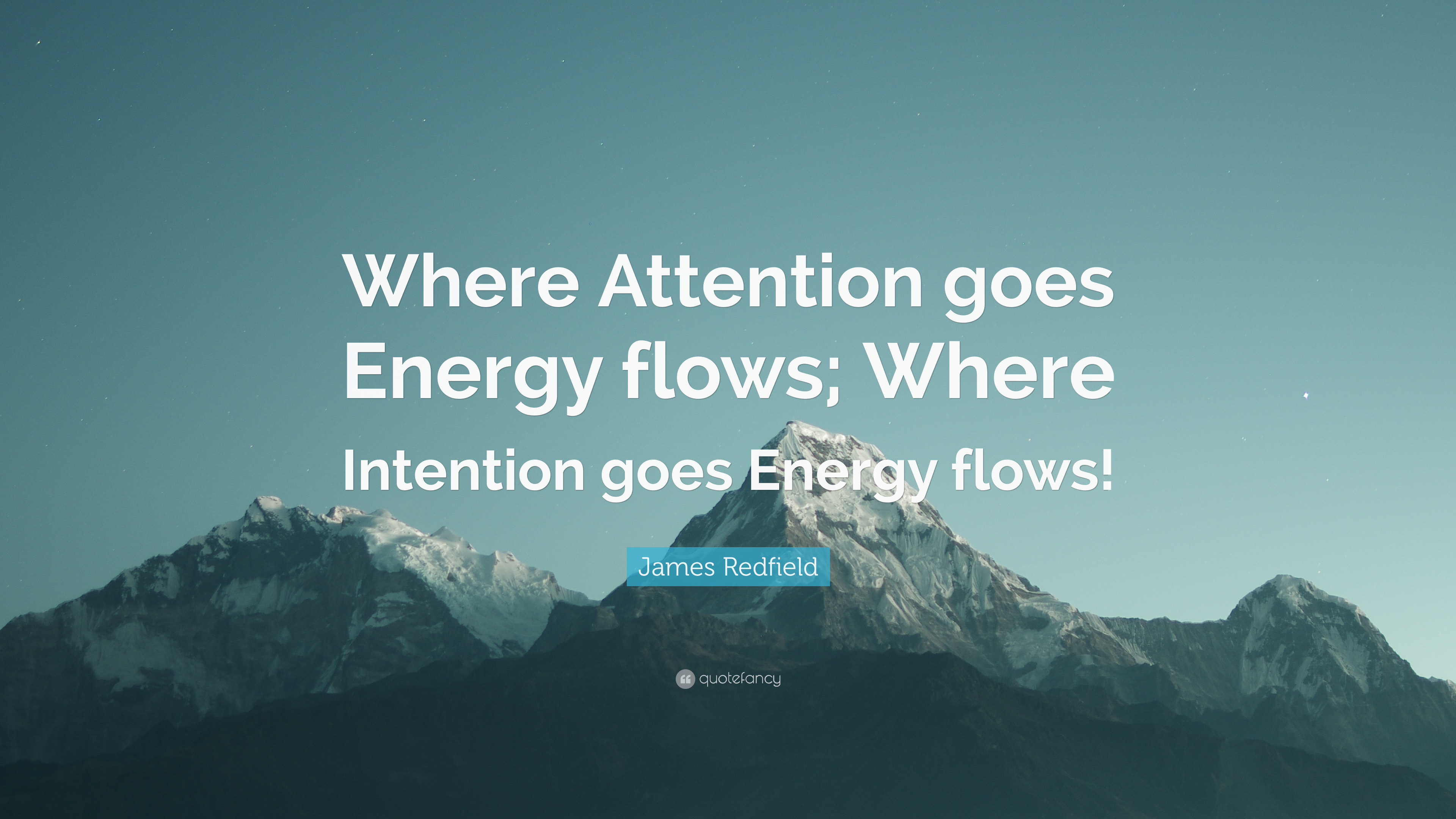 James Redfield Quote Where Attention Goes Energy Flows Where
