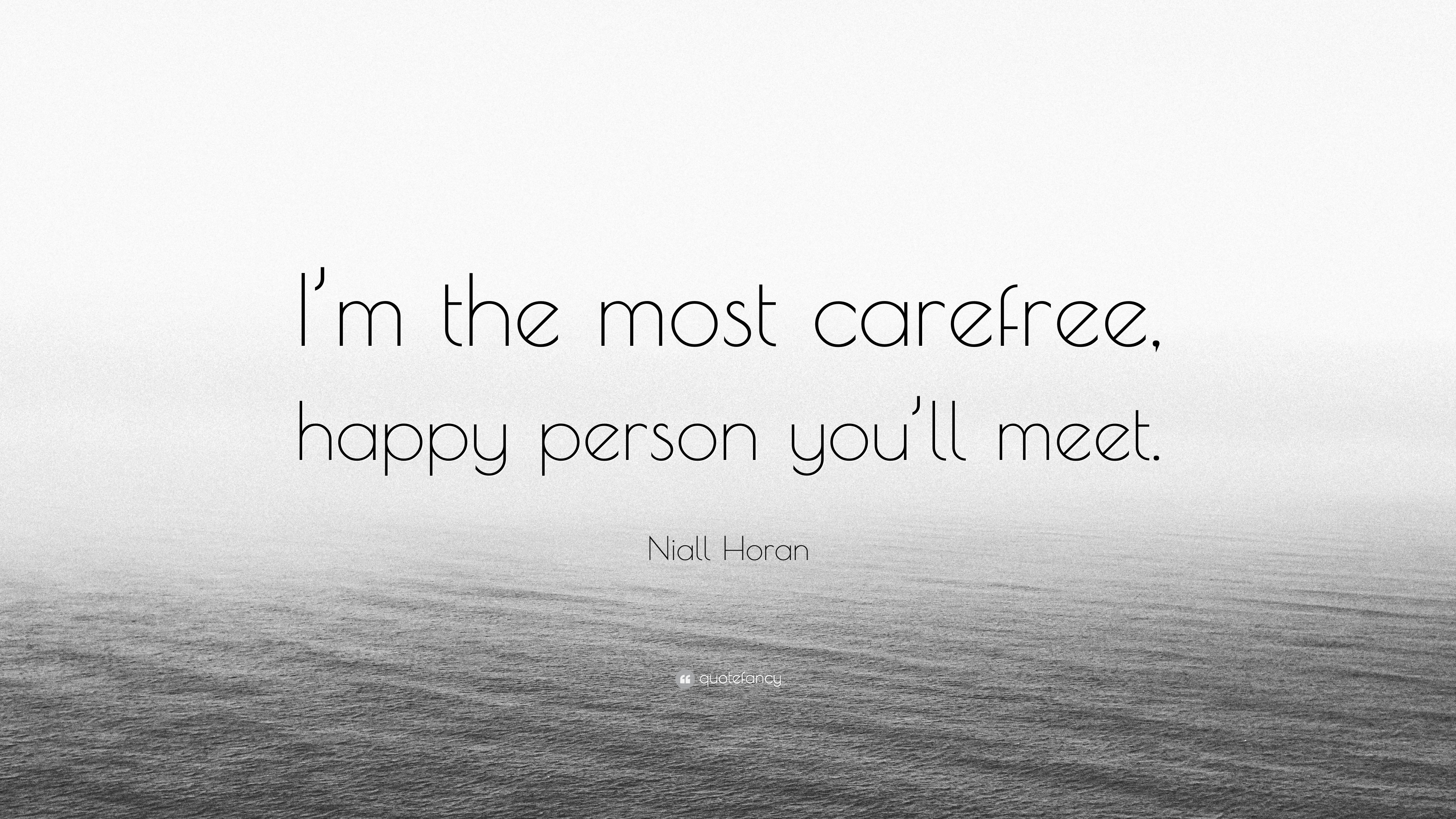"""Quotes About Happy Person Niall Horan Quote """"I'm The Most Carefree Happy Person You'll"""