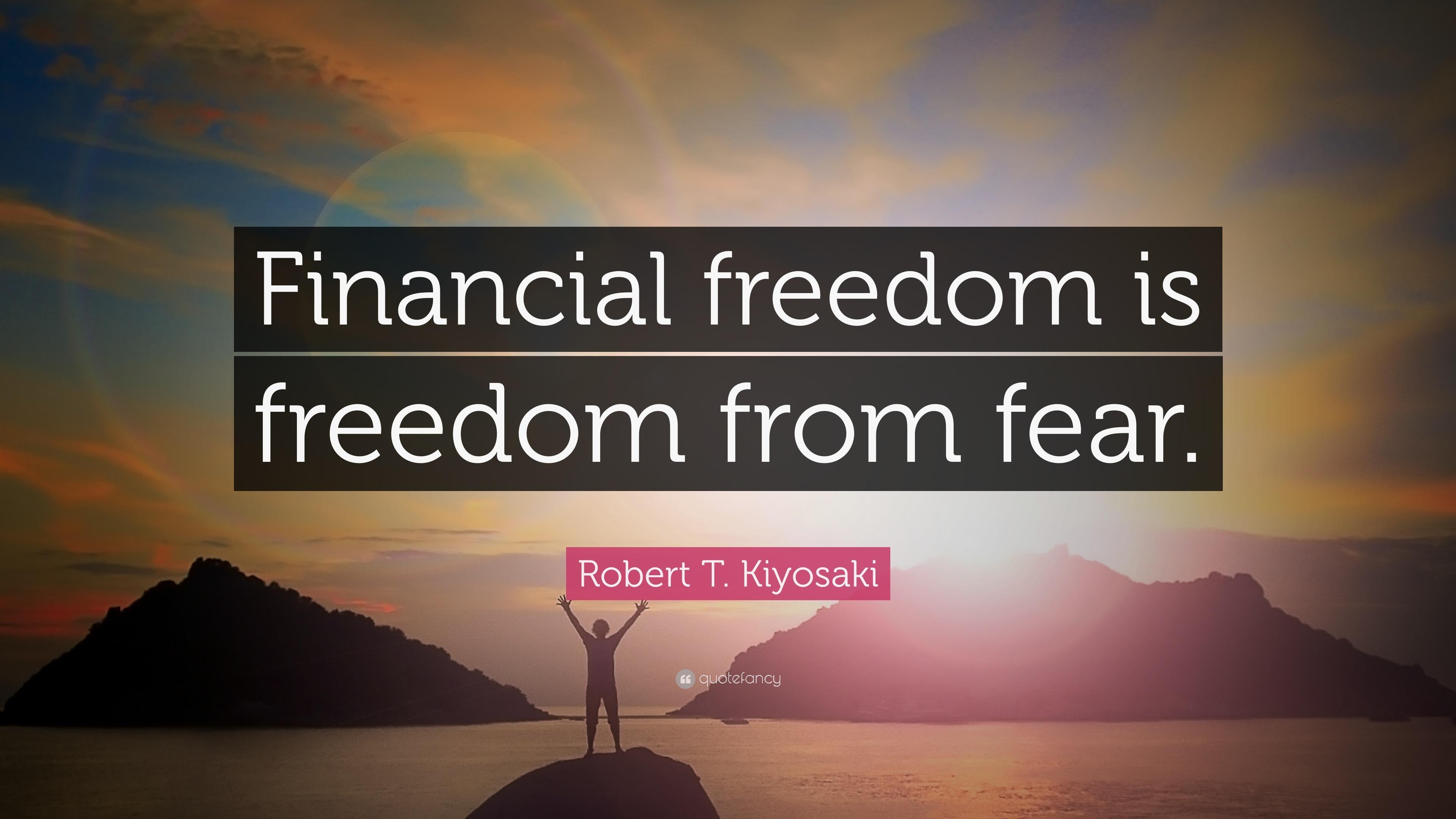 Robert T Kiyosaki Quote Ldquo Financial Freedom Is