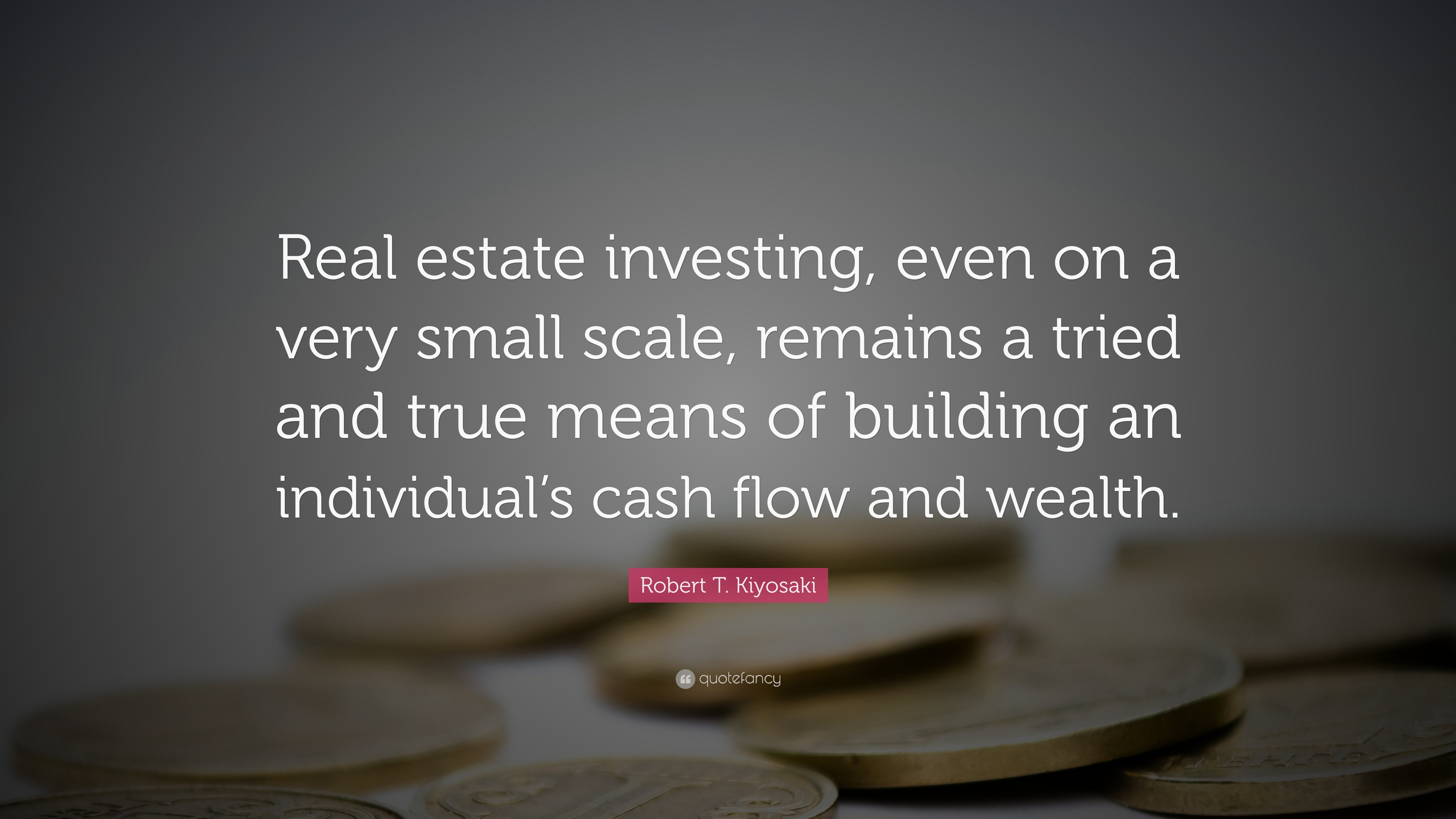 robert t  kiyosaki quote   u201creal estate investing  even on