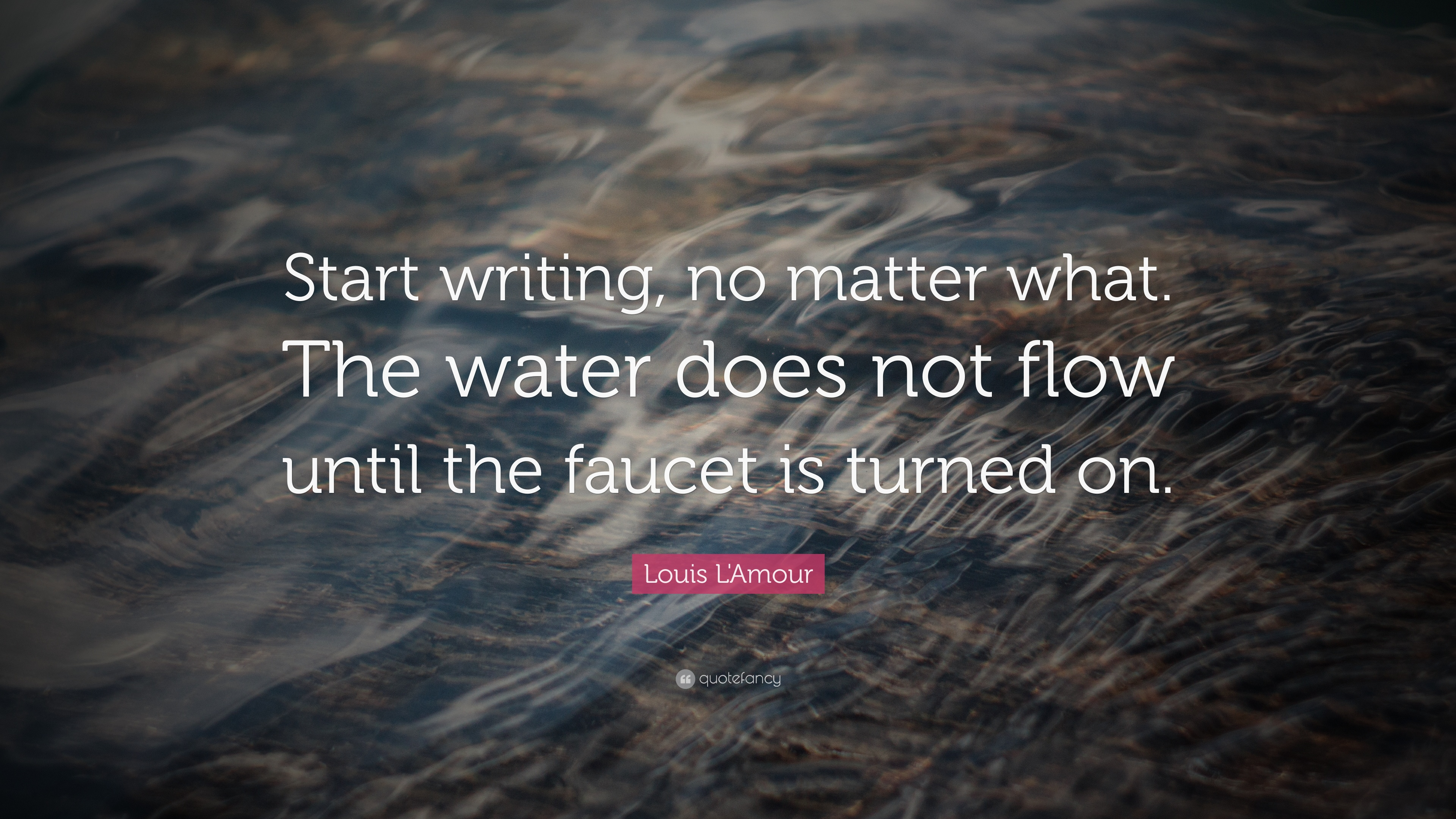 Louis L Amour Quote Start Writing No Matter What The