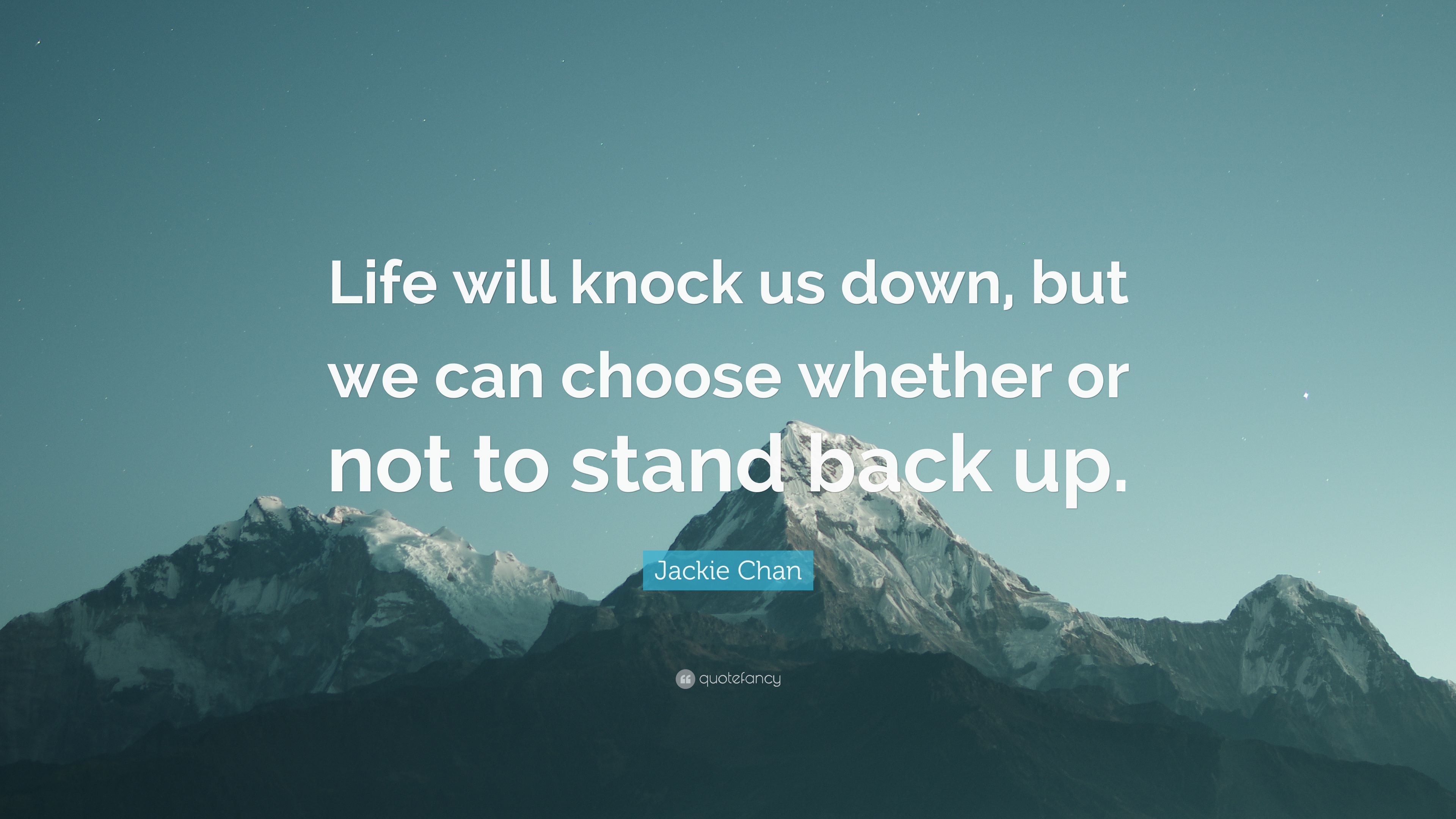 Jackie Chan Quote Life Will Knock Us Down But We Can Choose