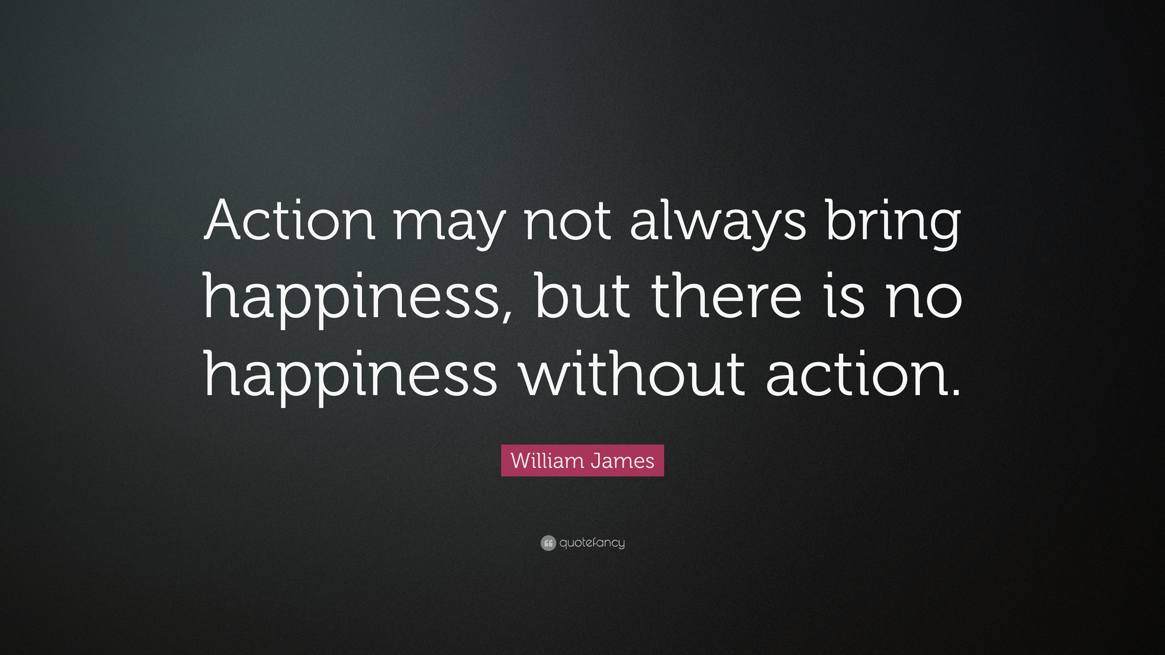 Action May Not Always Bring Happiness Essay