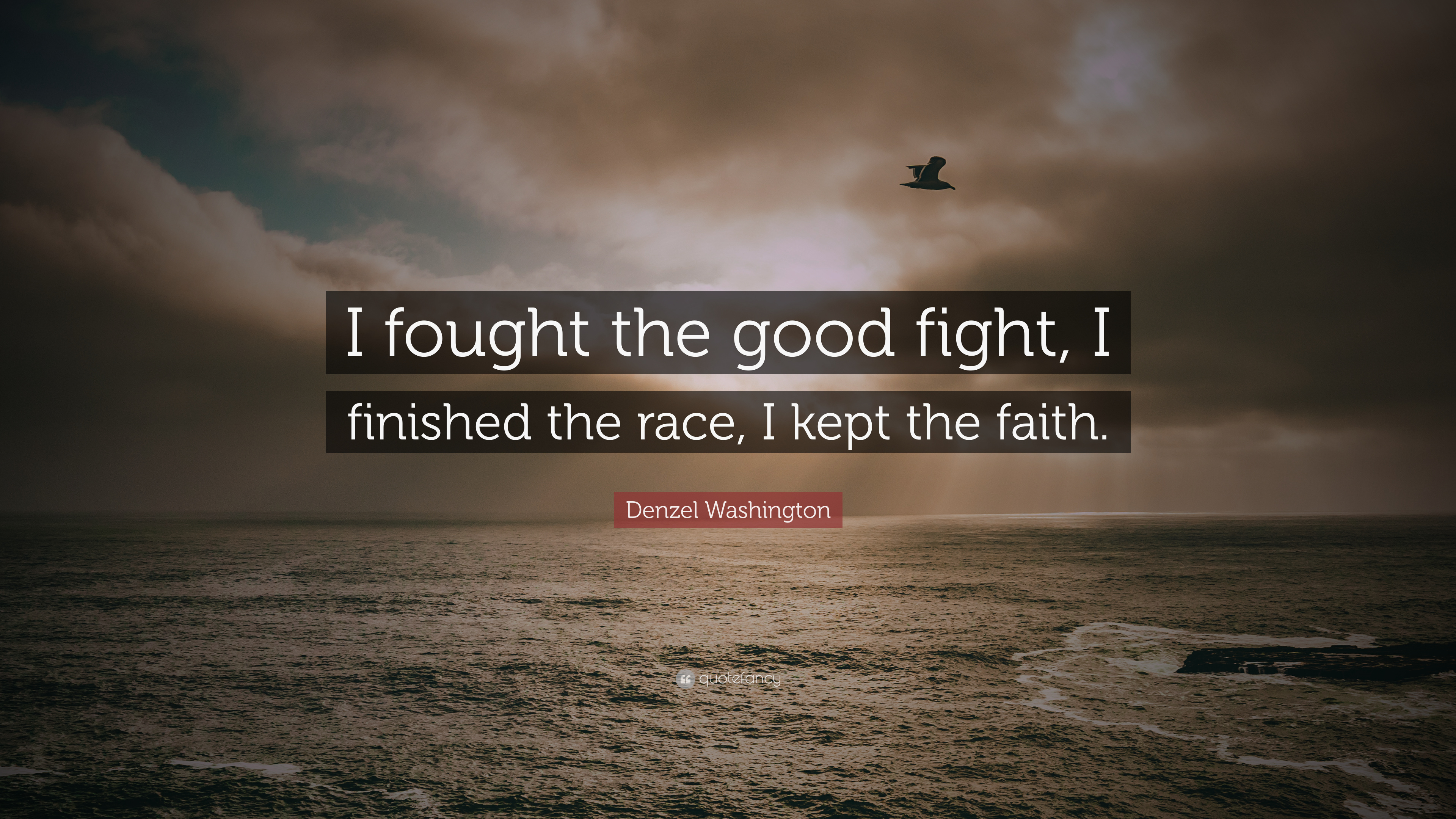 """Quotes About Fighting The Good Fight: Denzel Washington Quote: """"I Fought The Good Fight, I"""