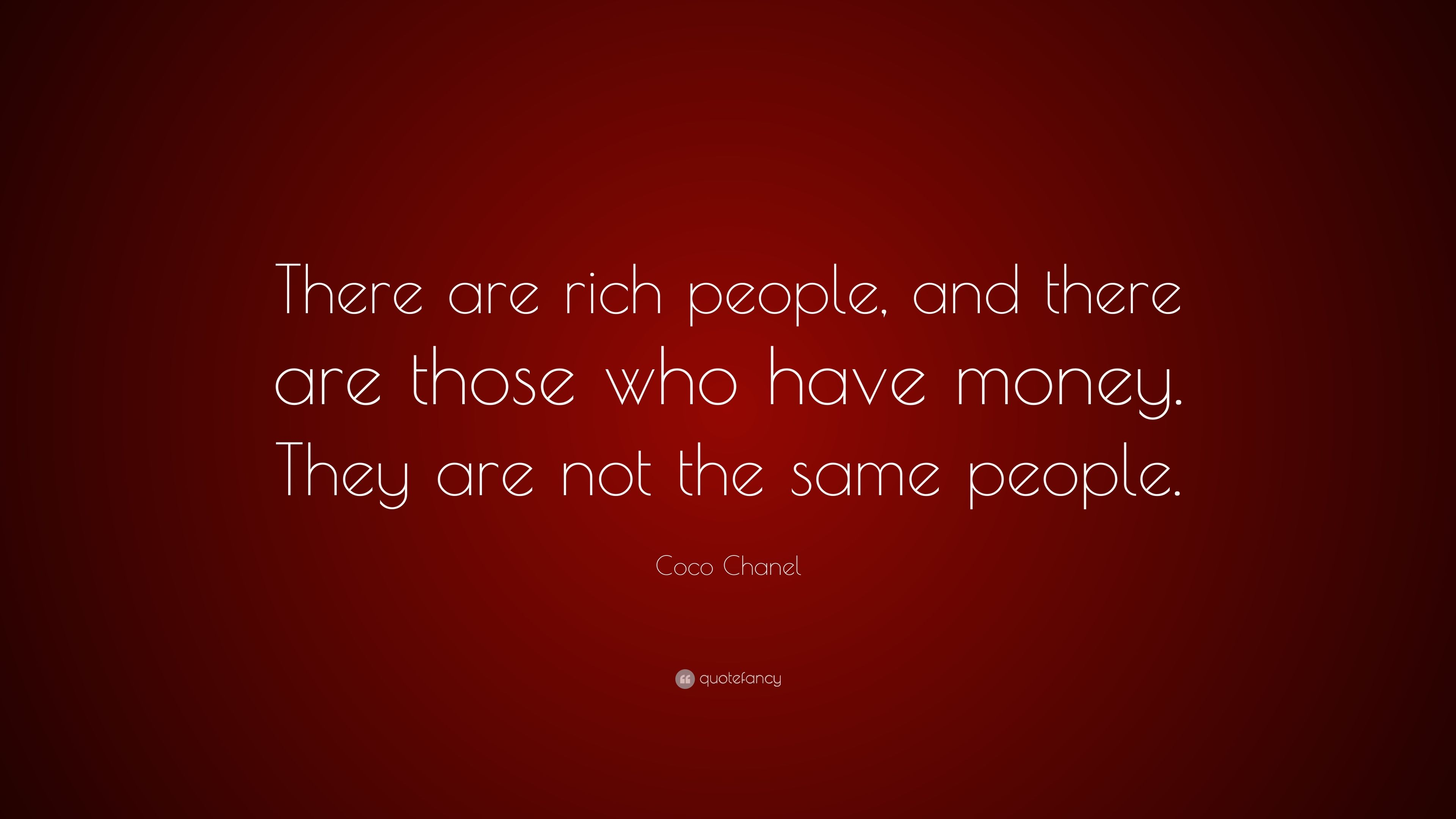 "Coco Chanel Quote: ""There Are Rich People, And There Are"