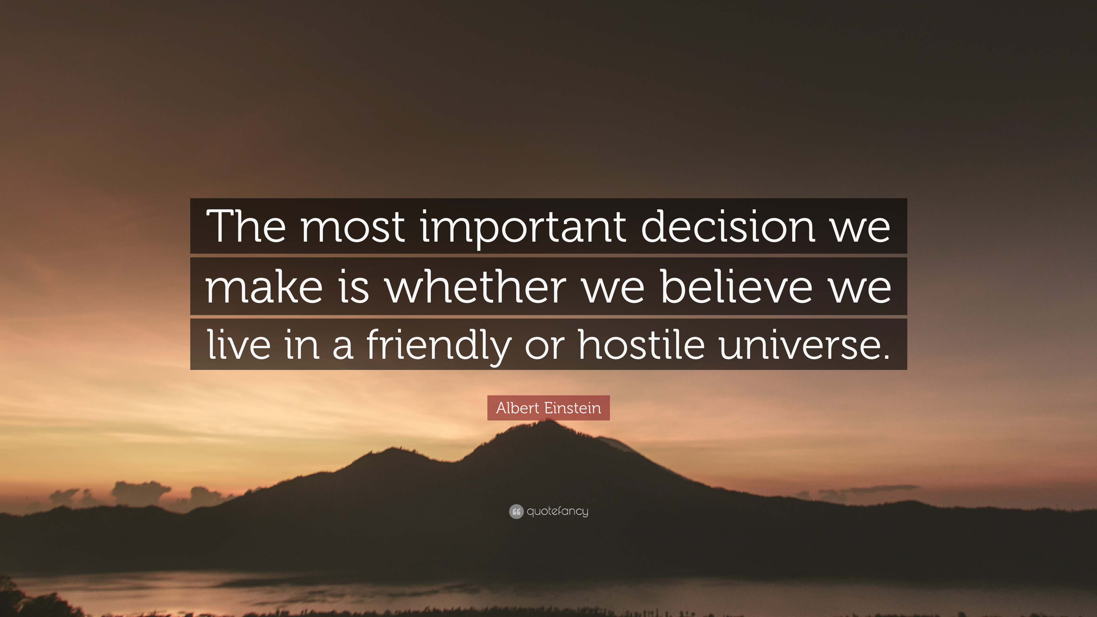 """Albert Einstein Quote: """"The most important decision we make is ..."""
