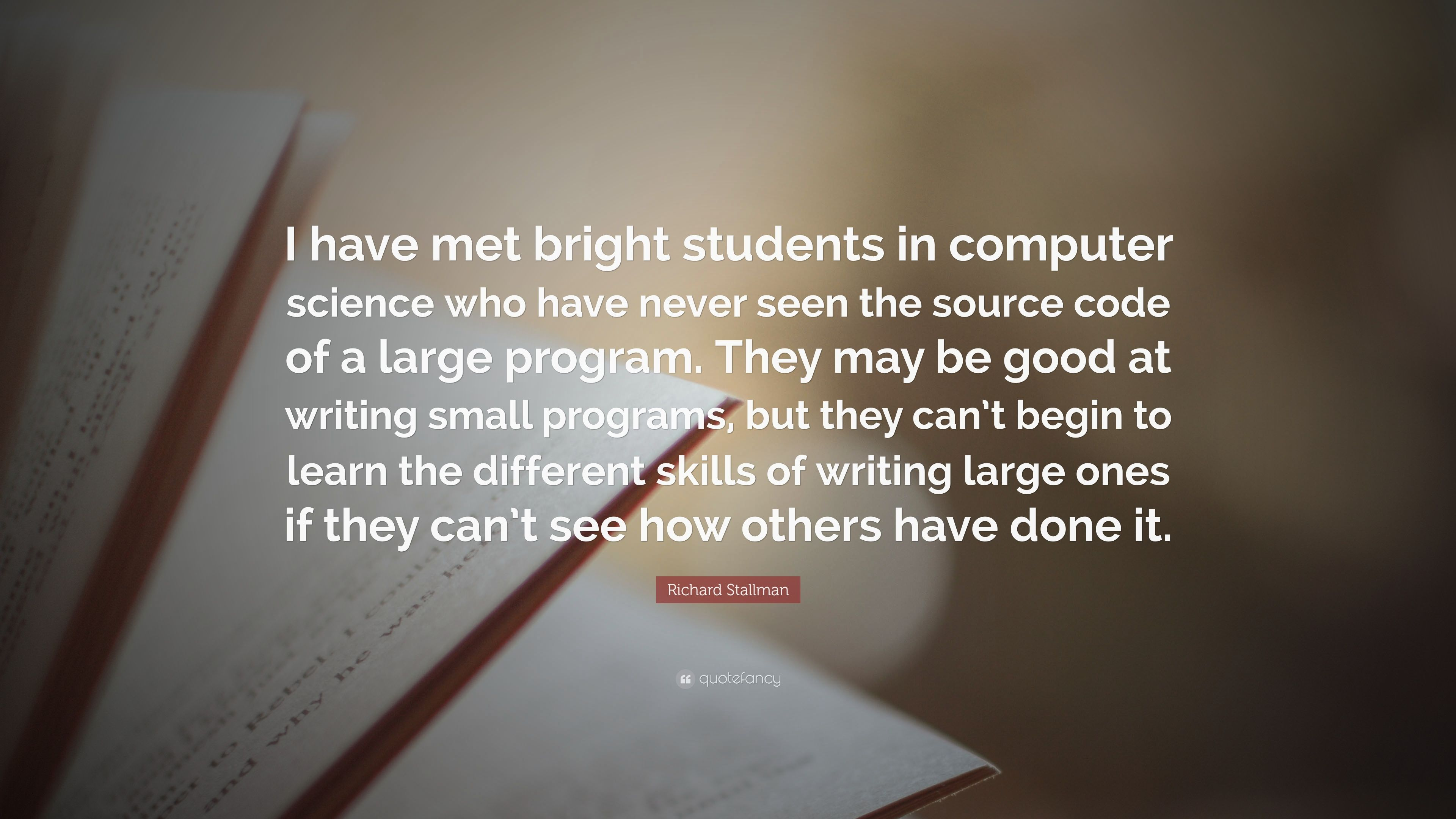 "Richard Stallman Quote: ""I Have Met Bright Students In"