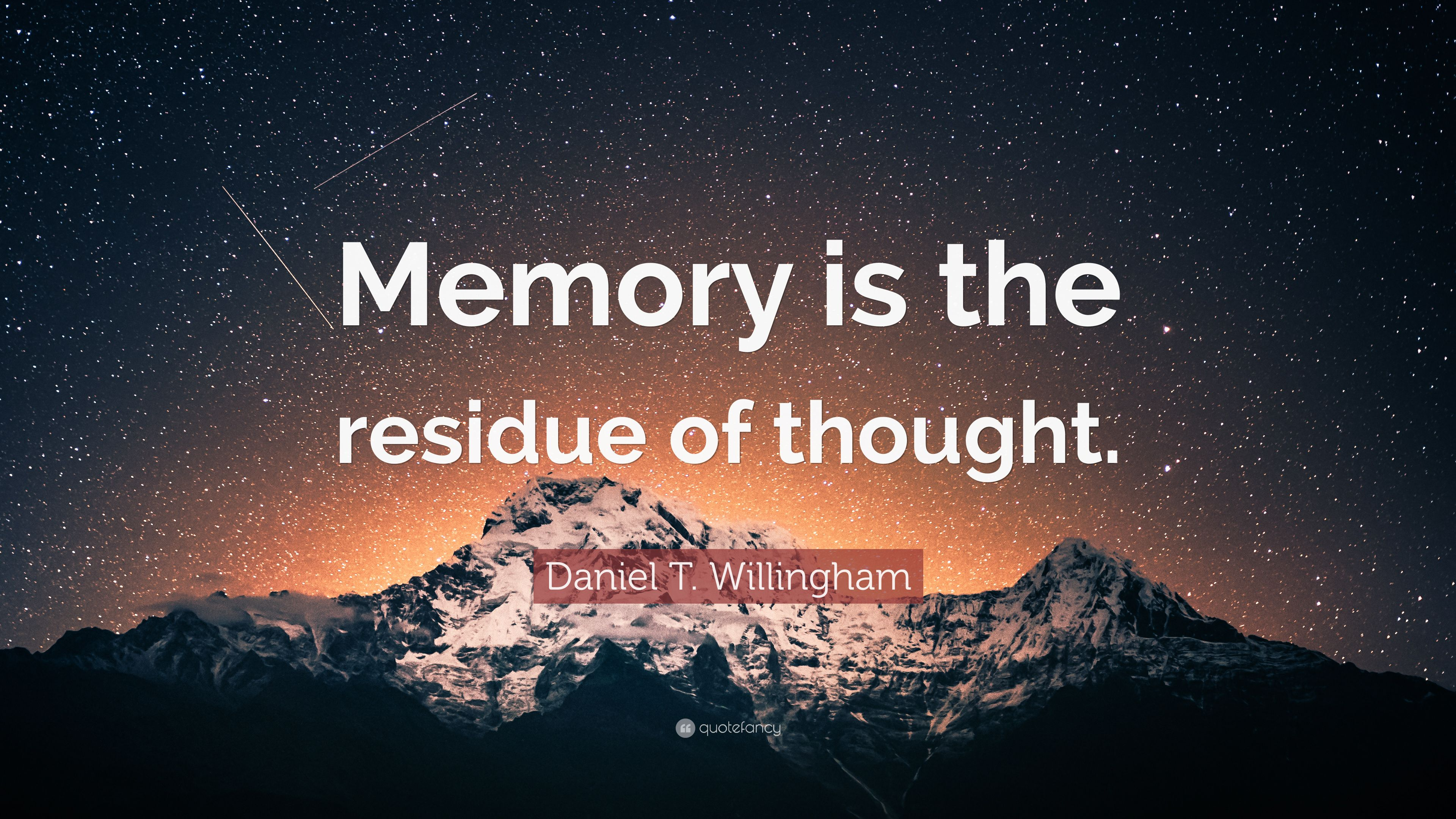Image result for memory is the residue of thought