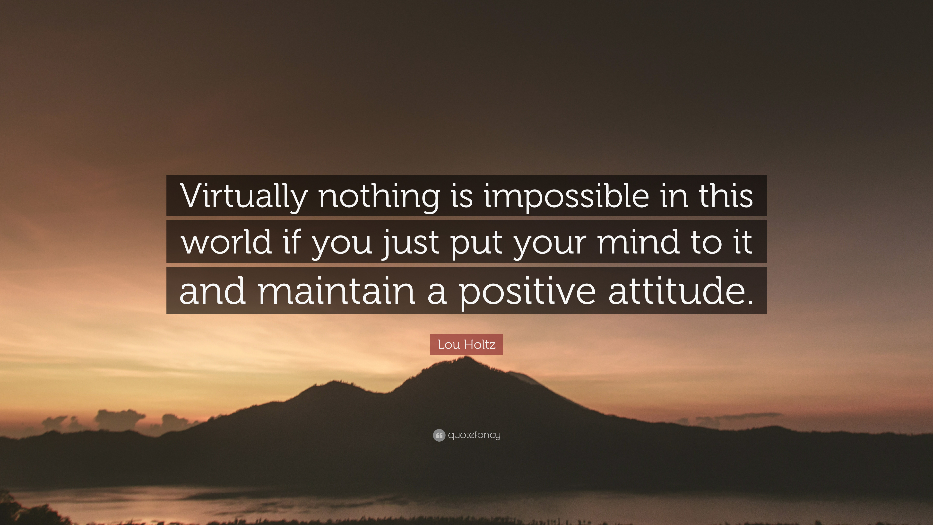 Lou Holtz Quote Virtually Nothing Is Impossible In This World If