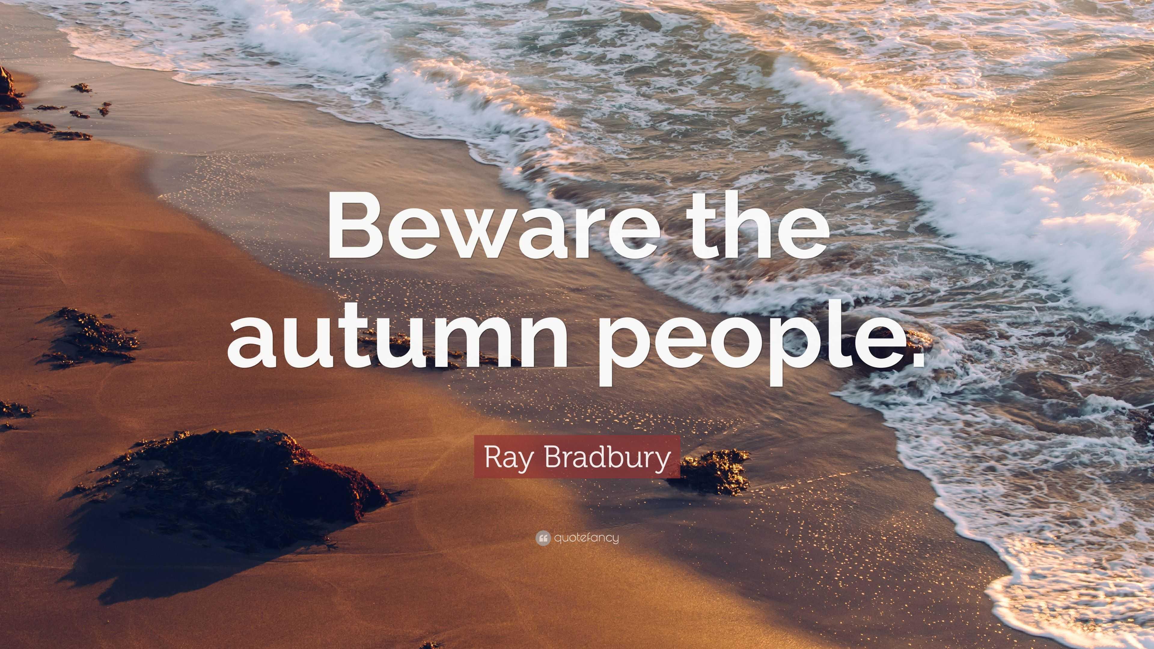 "Ray Bradbury Quote ""Beware the autumn people "" 12 wallpapers"