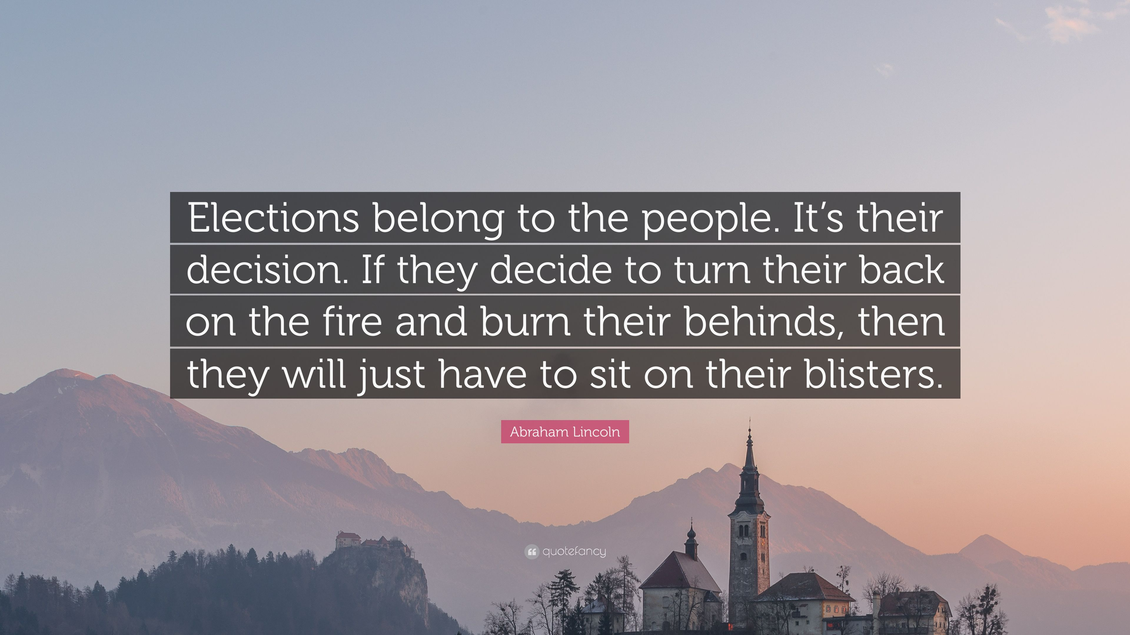 "Abraham Lincoln Quote: ""Elections Belong To The People. It"