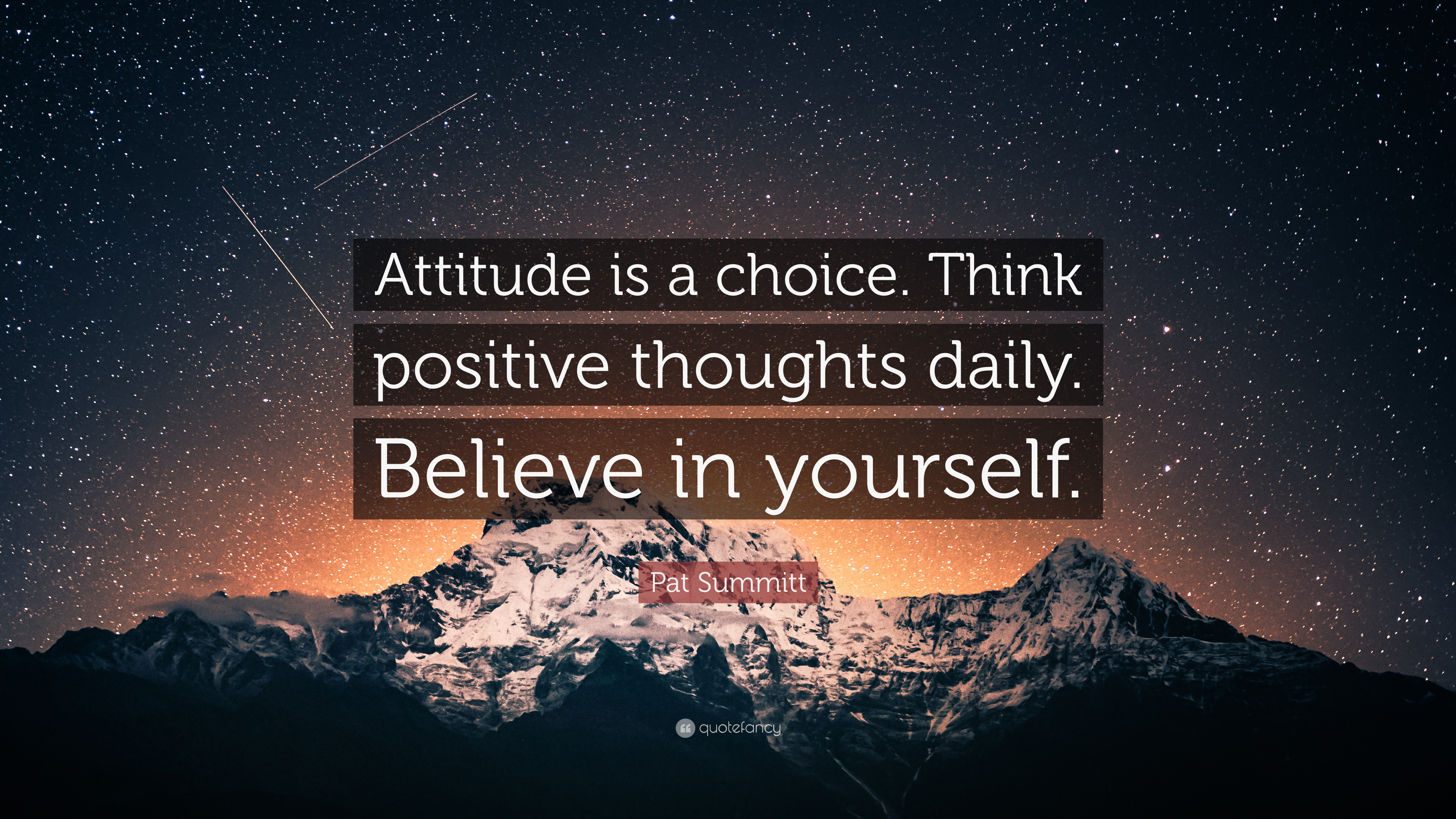 Pat Summitt Quote Attitude Is A Choice Think Positive Thoughts Daily Believe In Yourself 9 Wallpapers Quotefancy