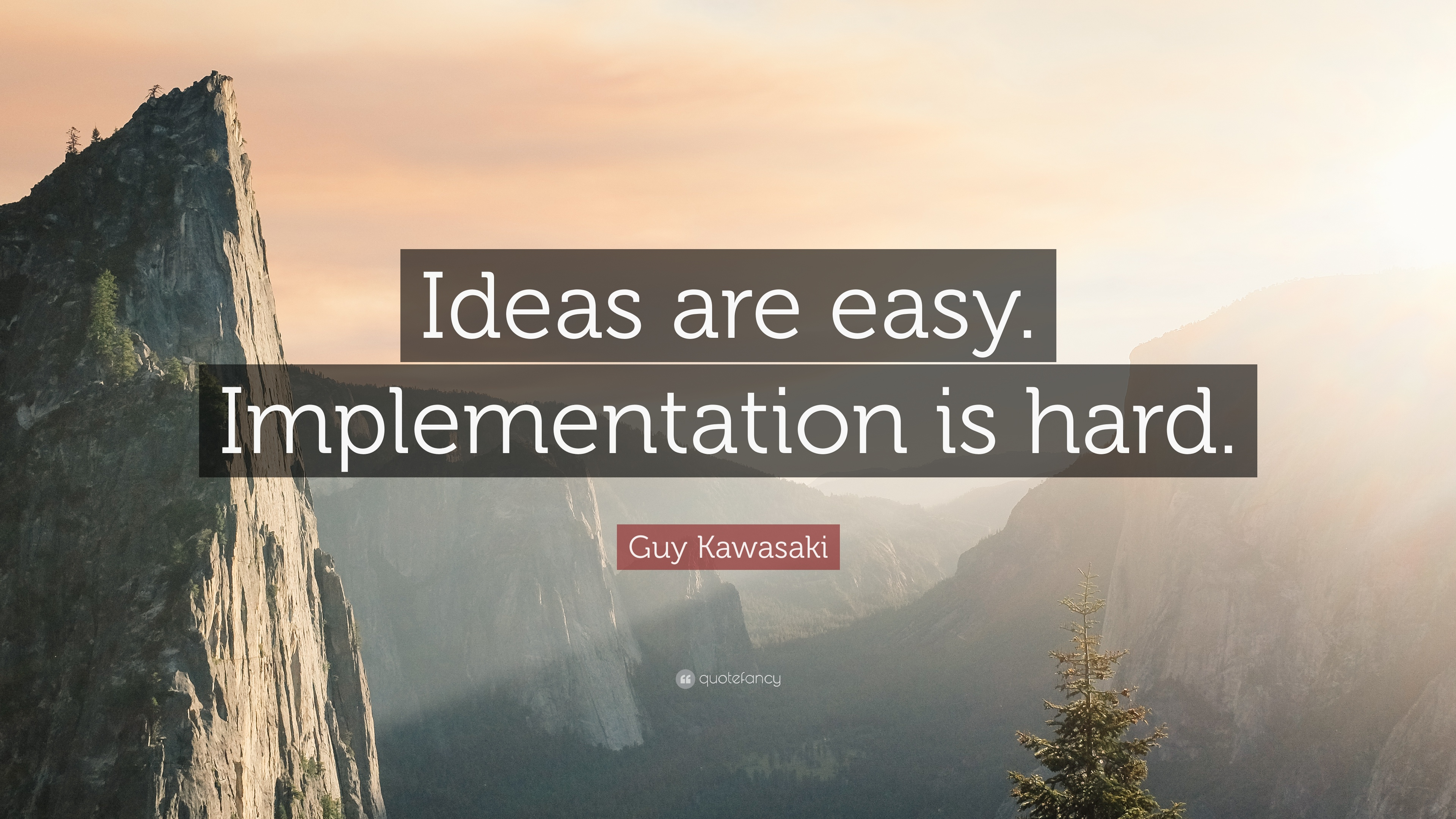 Implementation Ideas Are Easy Is Hard