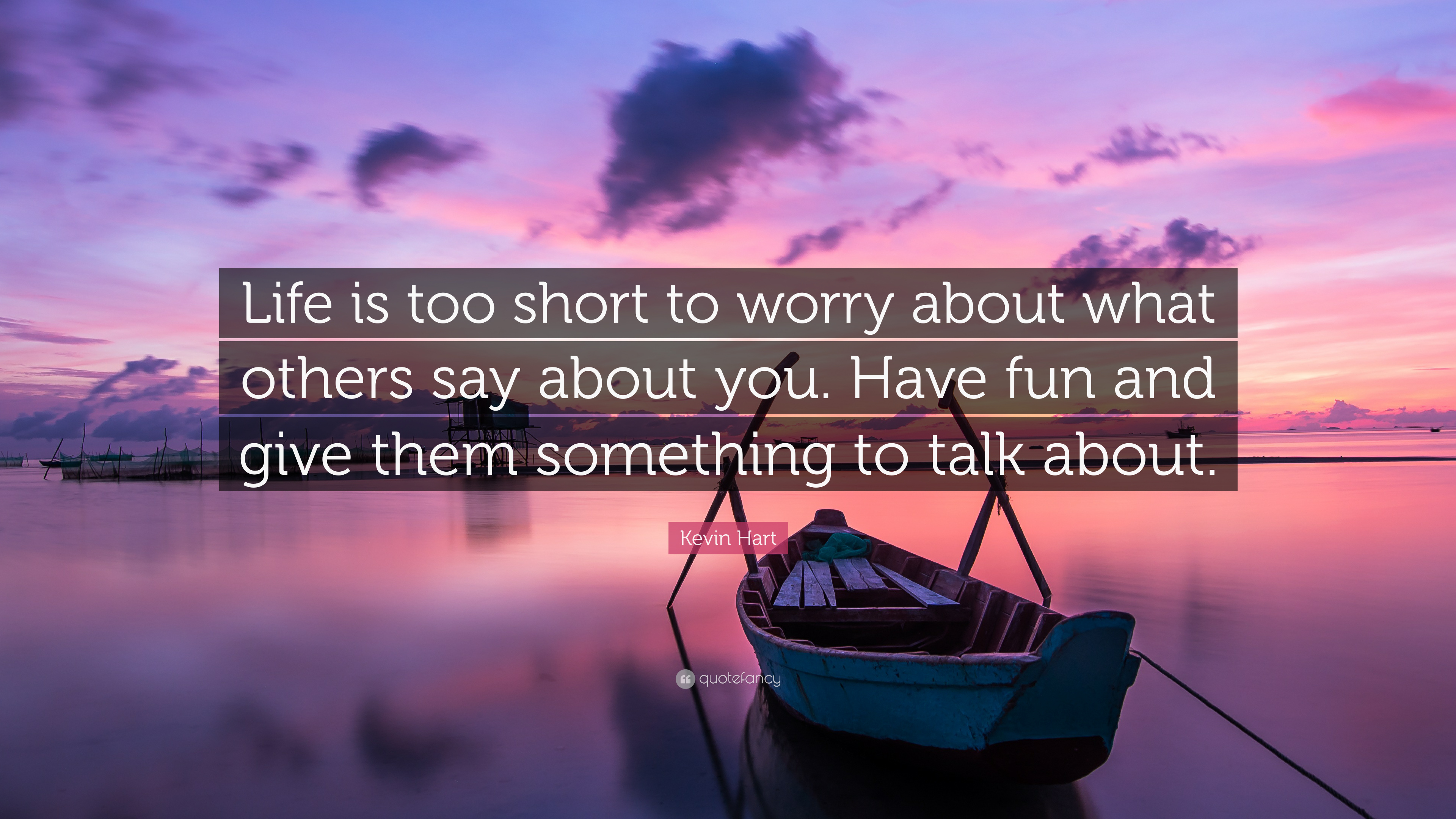 """Kevin Hart Quote: """"Life is too short to worry about what ..."""
