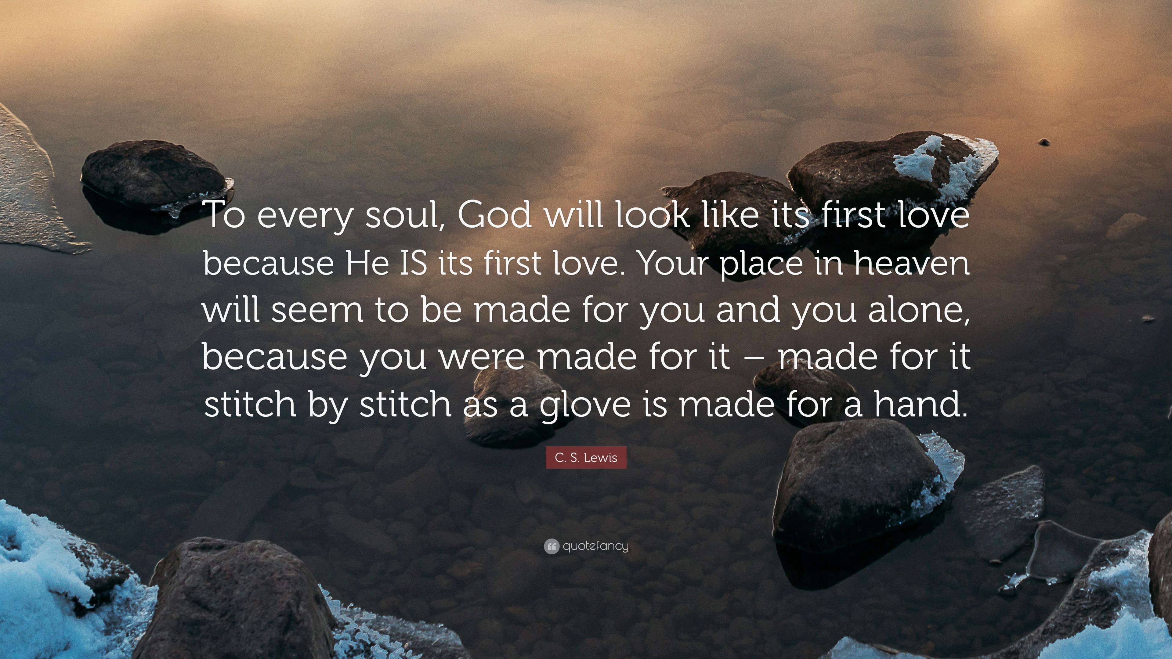 """C. S. Lewis Quote: """"To every soul, God will look like its ..."""