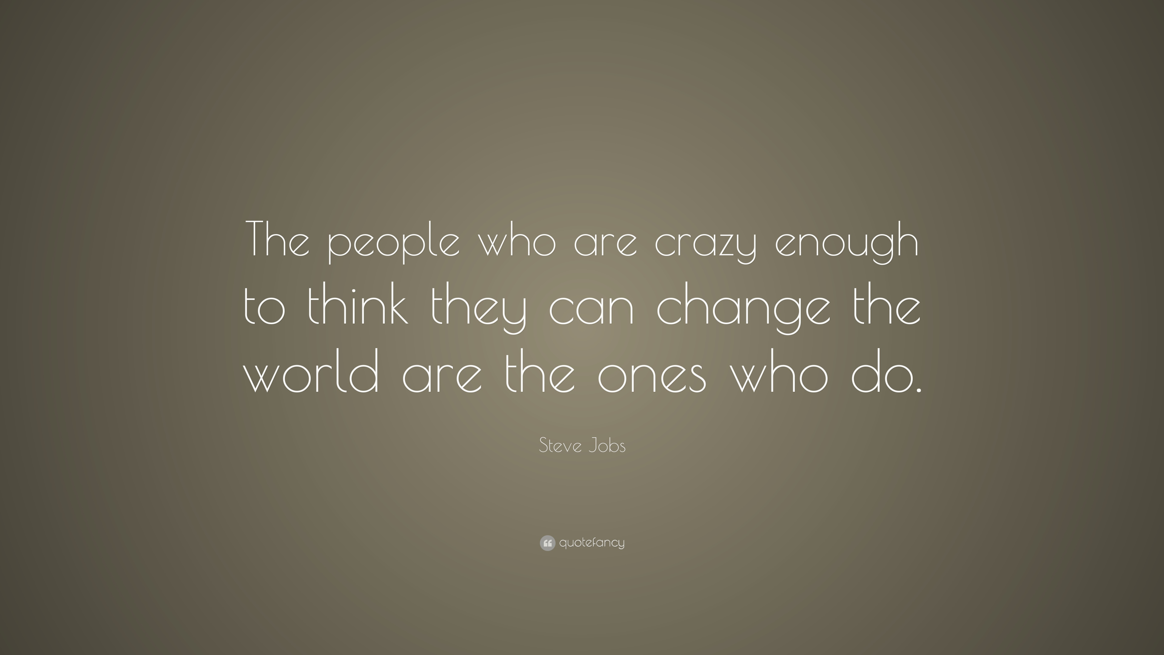 The Who People Are Crazy Enough Steve Jobs Quotes