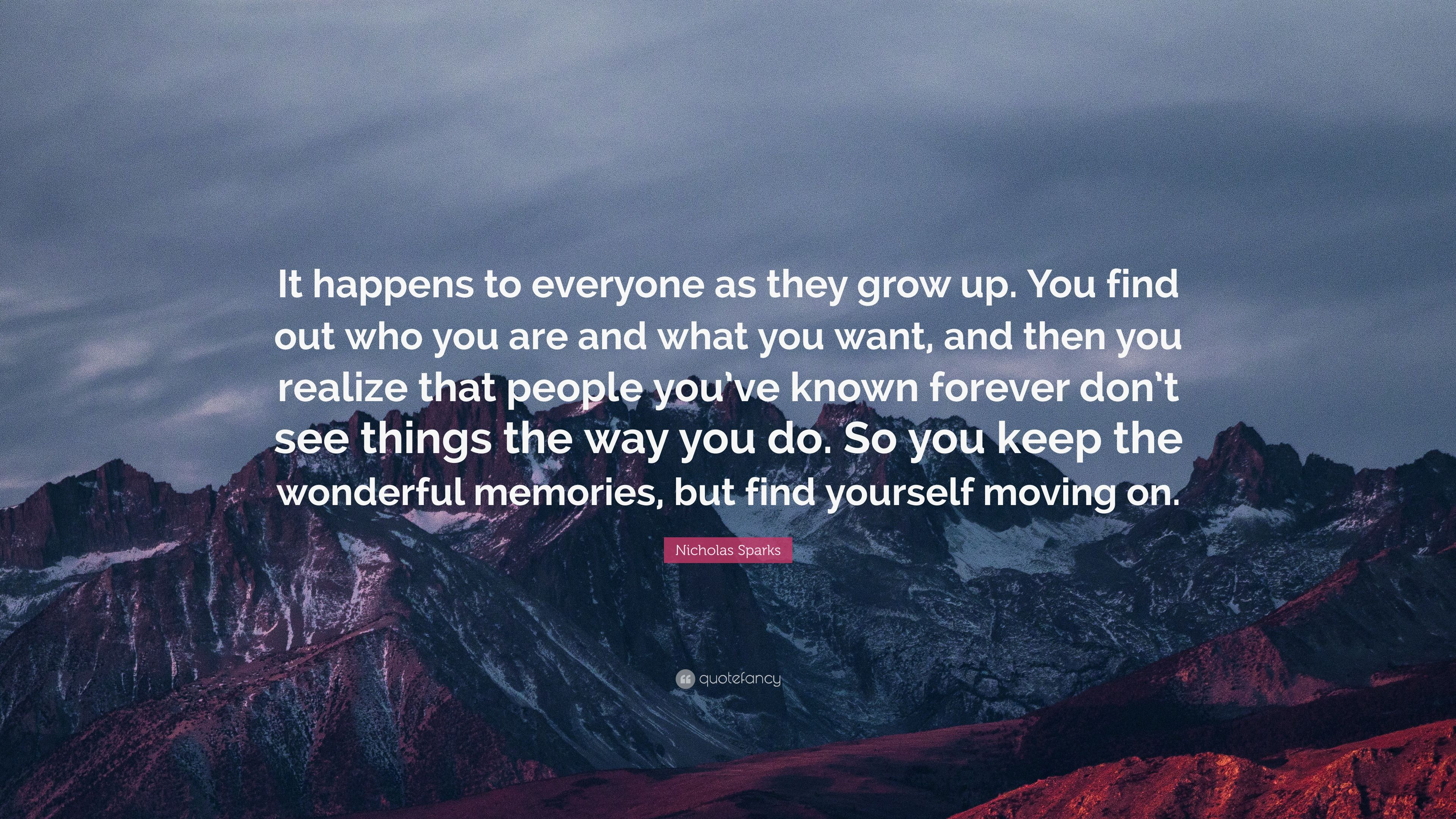 """Nicholas Sparks Quote: """"It Happens To Everyone As They"""