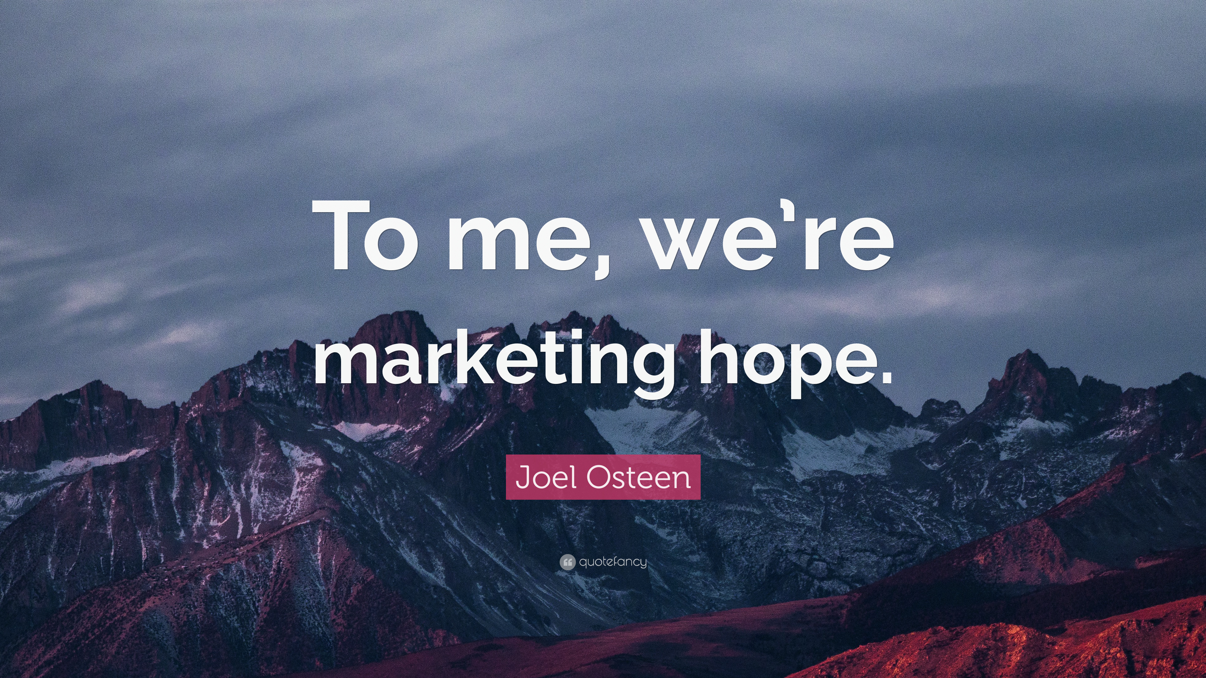 Joel Osteen Quote To Me Were Marketing Hope 12 Wallpapers