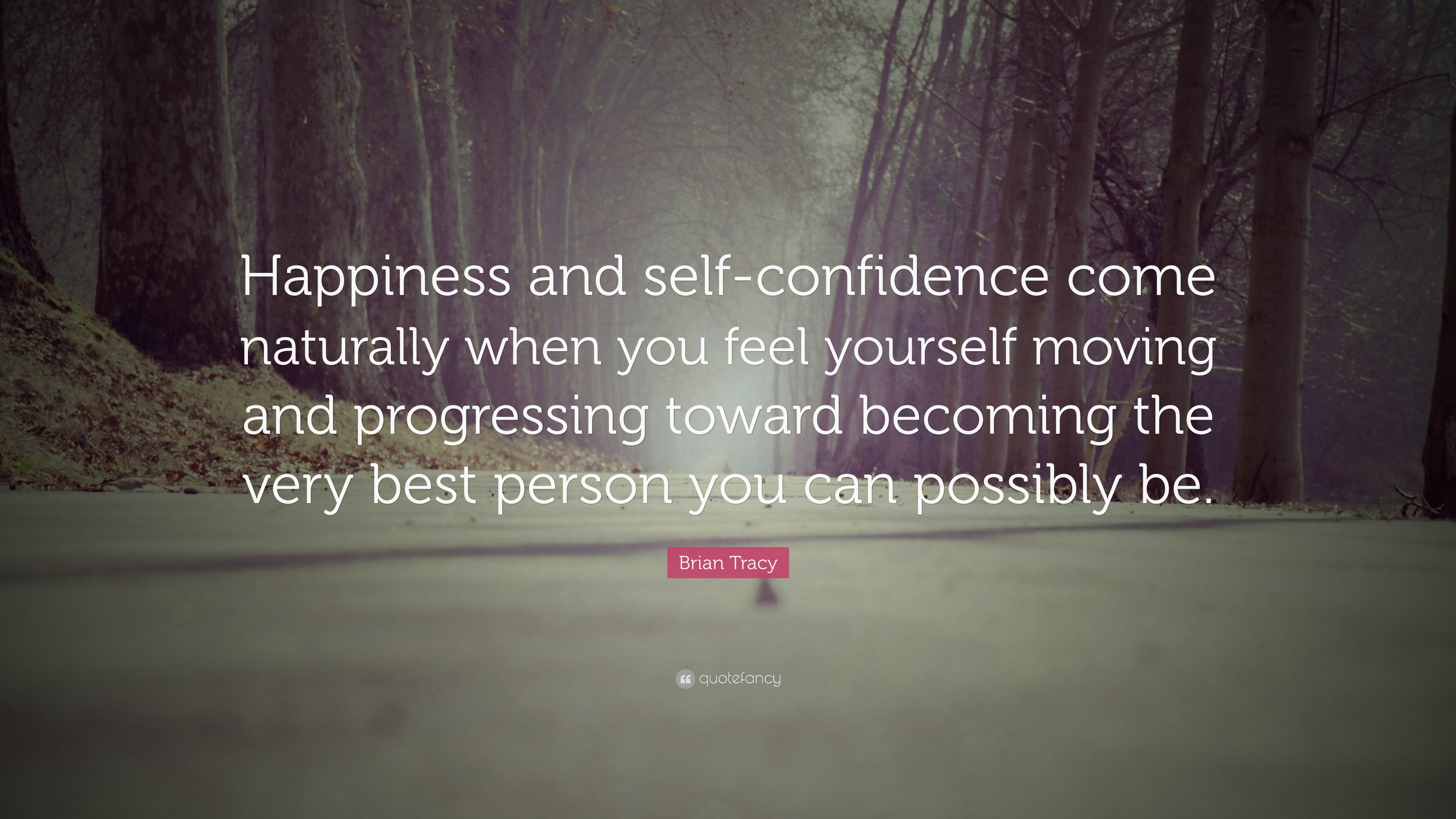"Self Confidence Quotes Brian Tracy Quote ""Happiness And Selfconfidence Come Naturally"