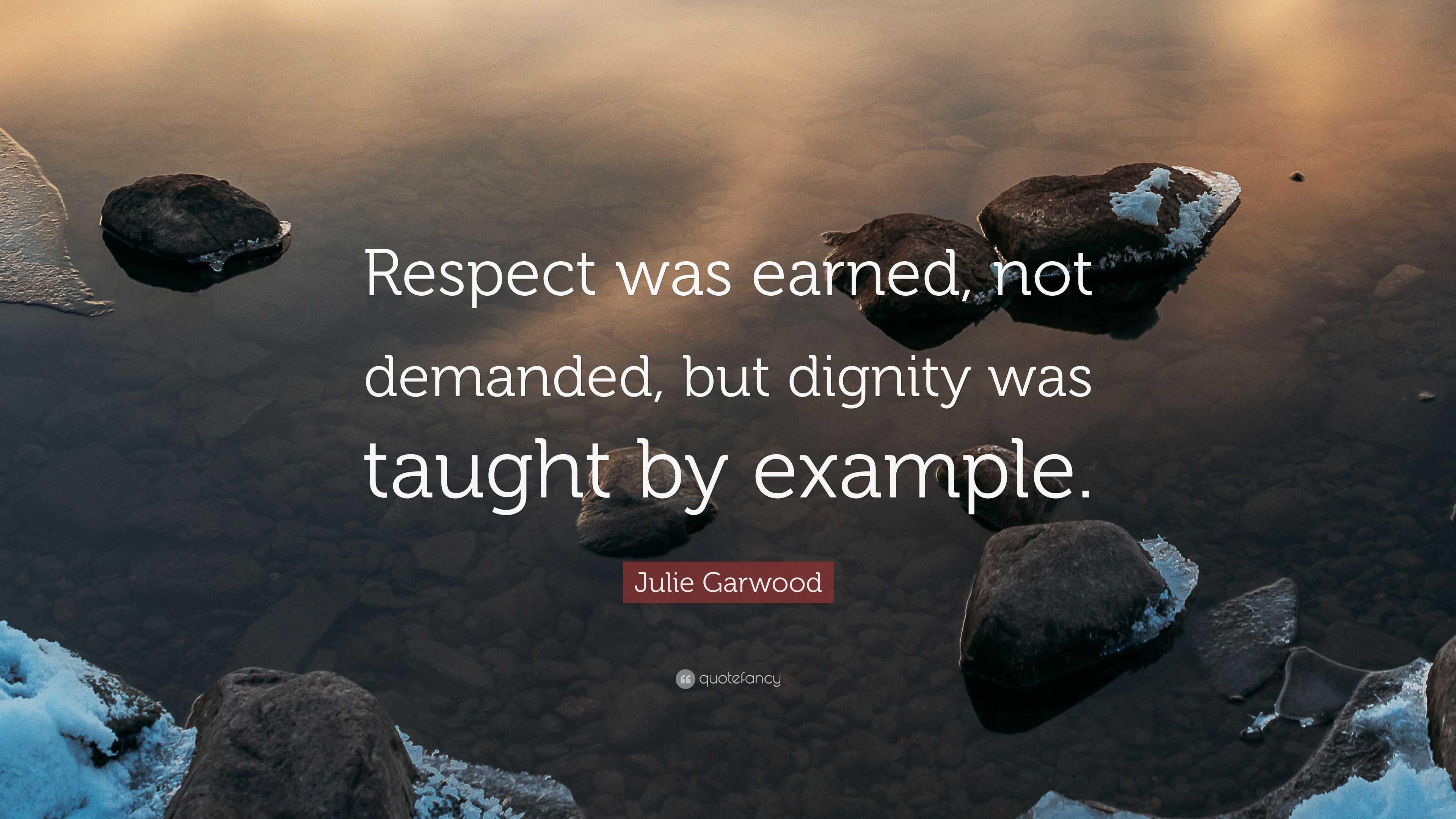 Respect better earned than demanded essay