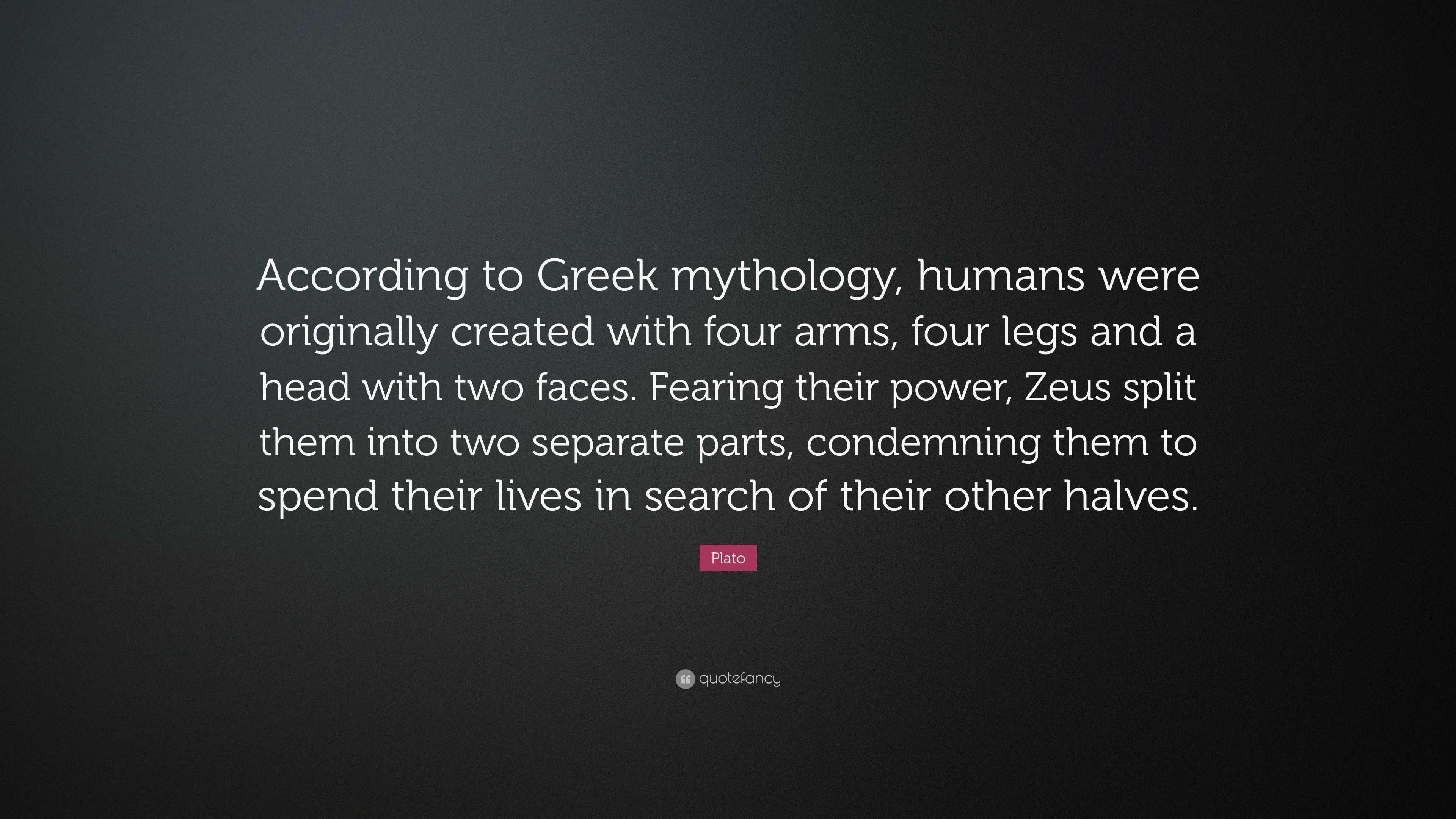 "Quotes About Greek Mythology: Plato Quote: ""According To Greek Mythology, Humans Were"