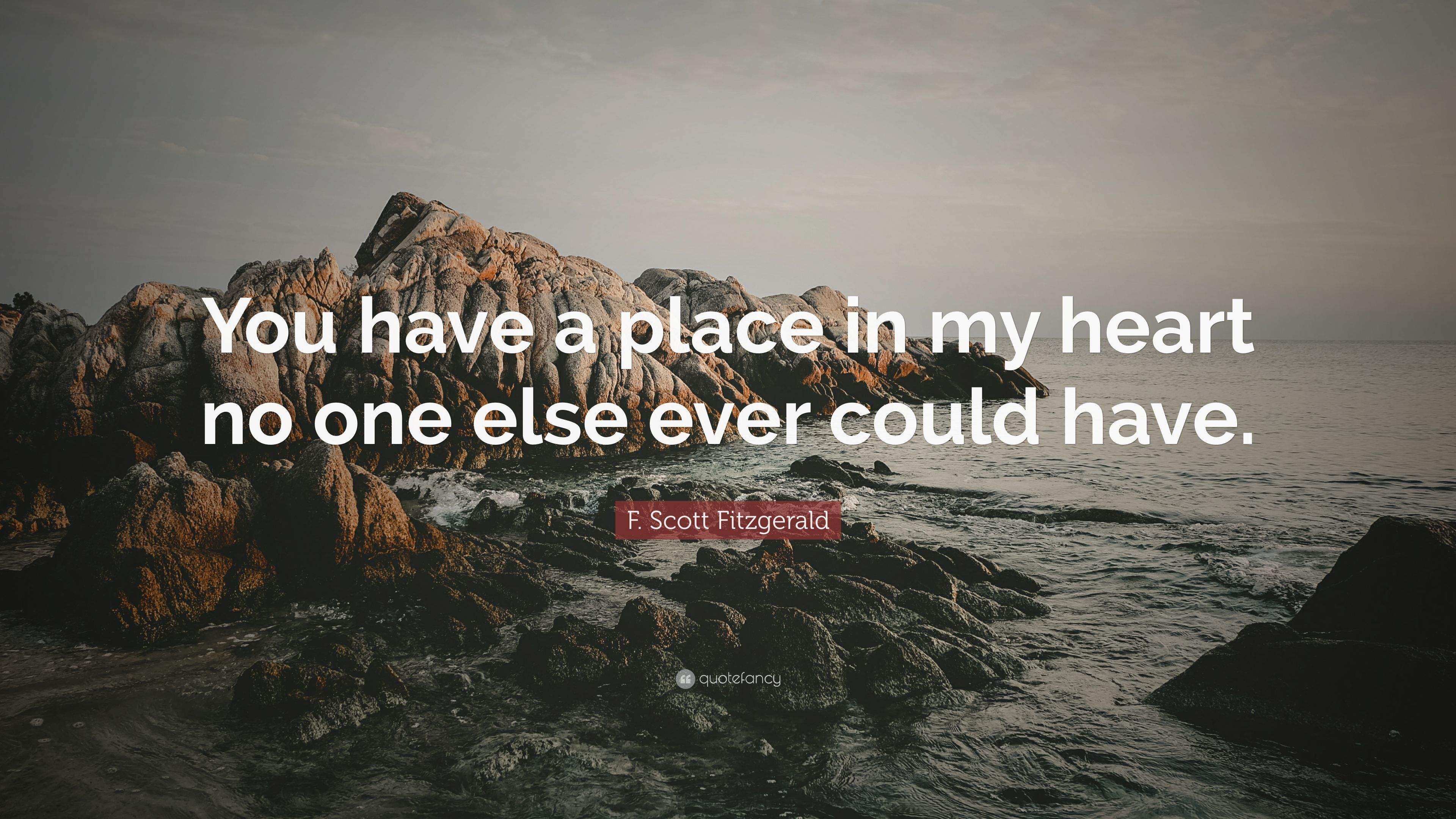 F Scott Fitzgerald Quote You Have A Place In My Heart No One Else