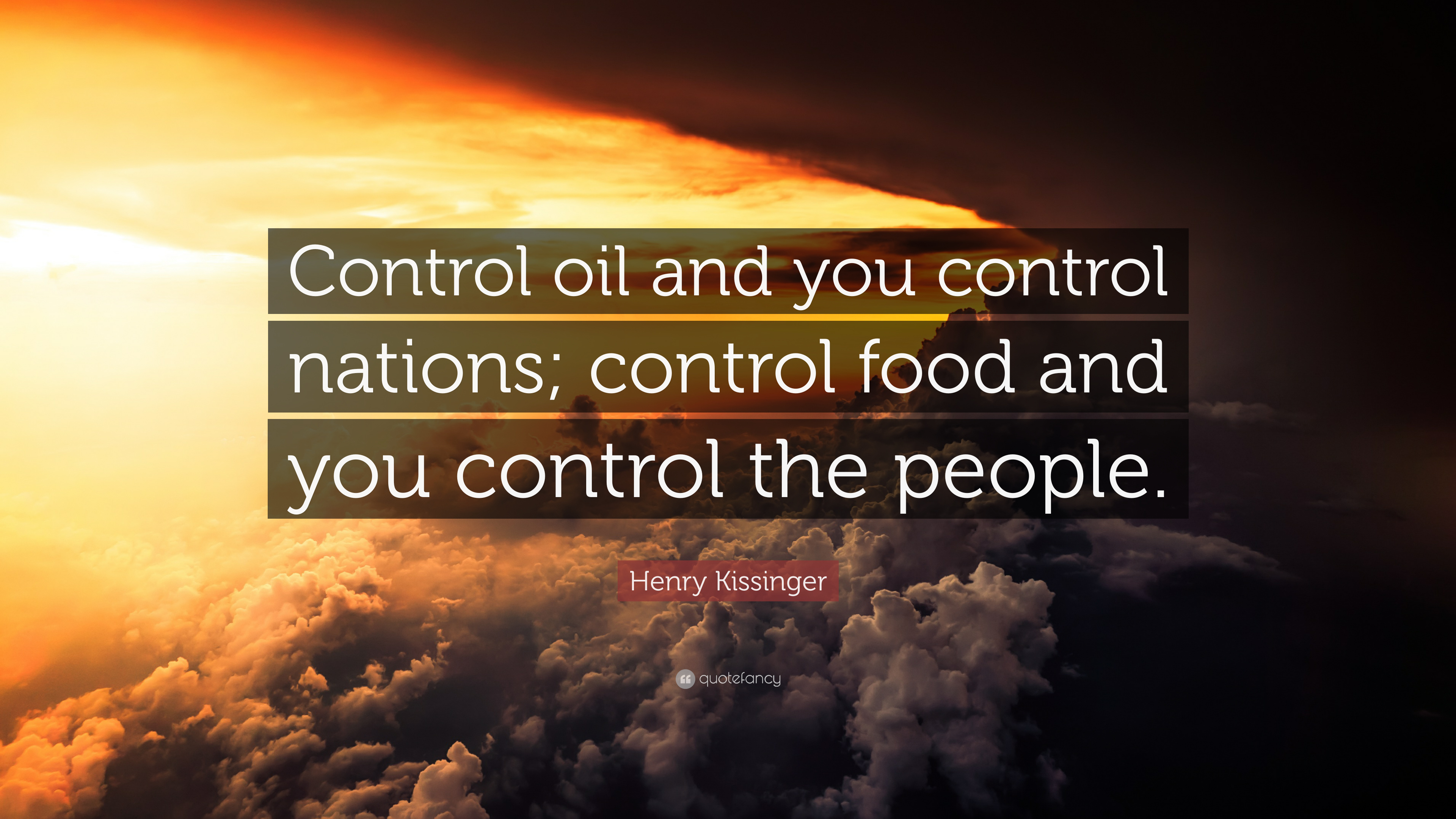 Henry Kissinger Quote Control Oil And You Control Nations