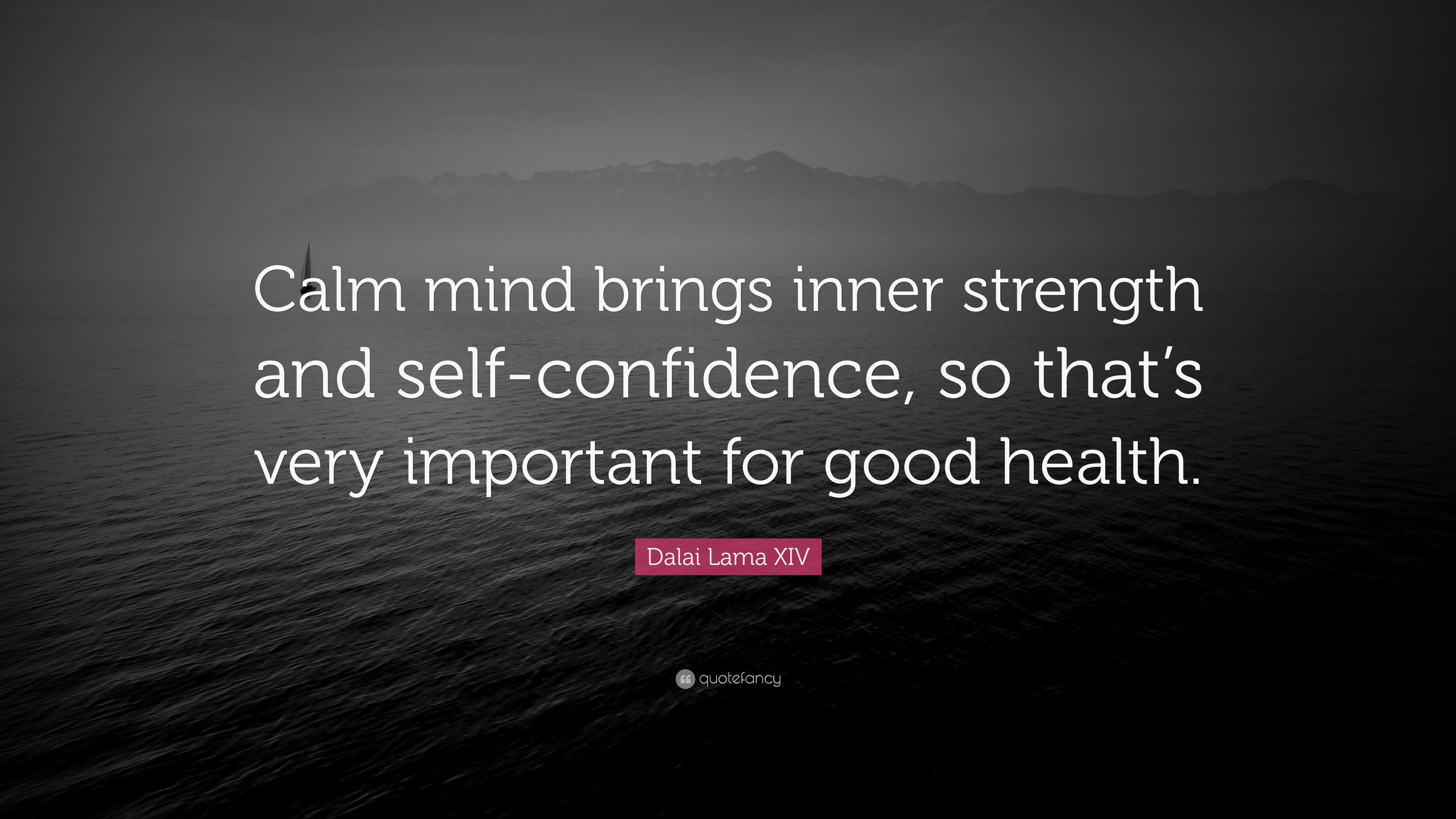Dalai Lama Xiv Quote Calm Mind Brings Inner Strength And Self