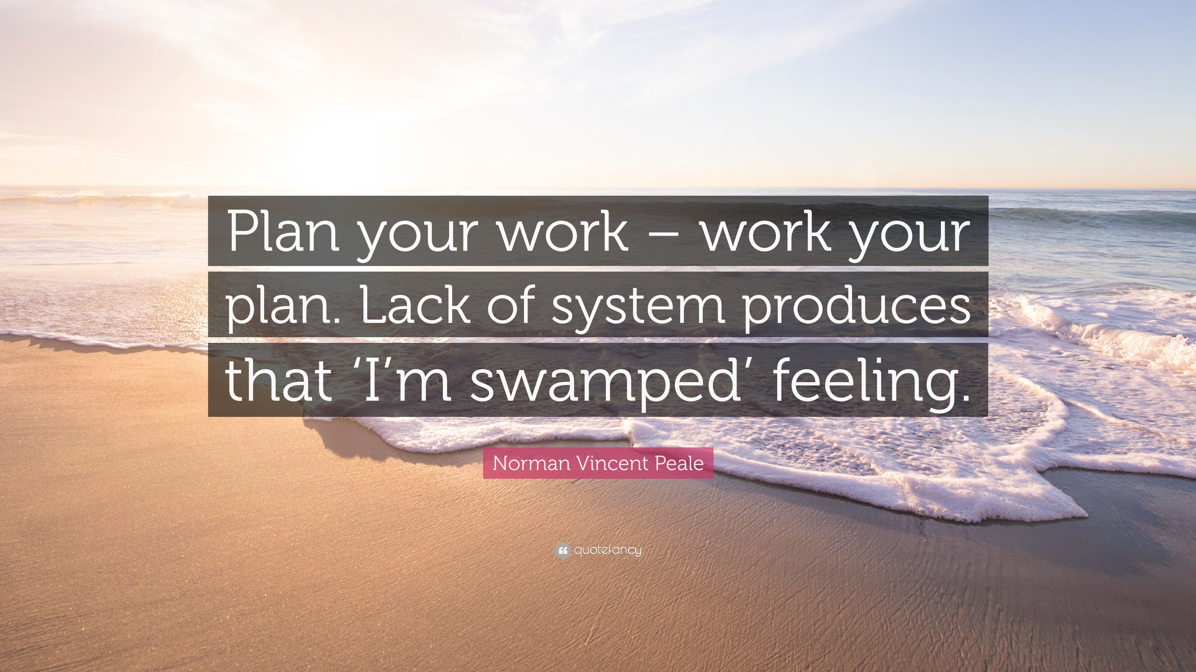 Norman Vincent Peale Quote Plan Your Work Work Your Plan Lack
