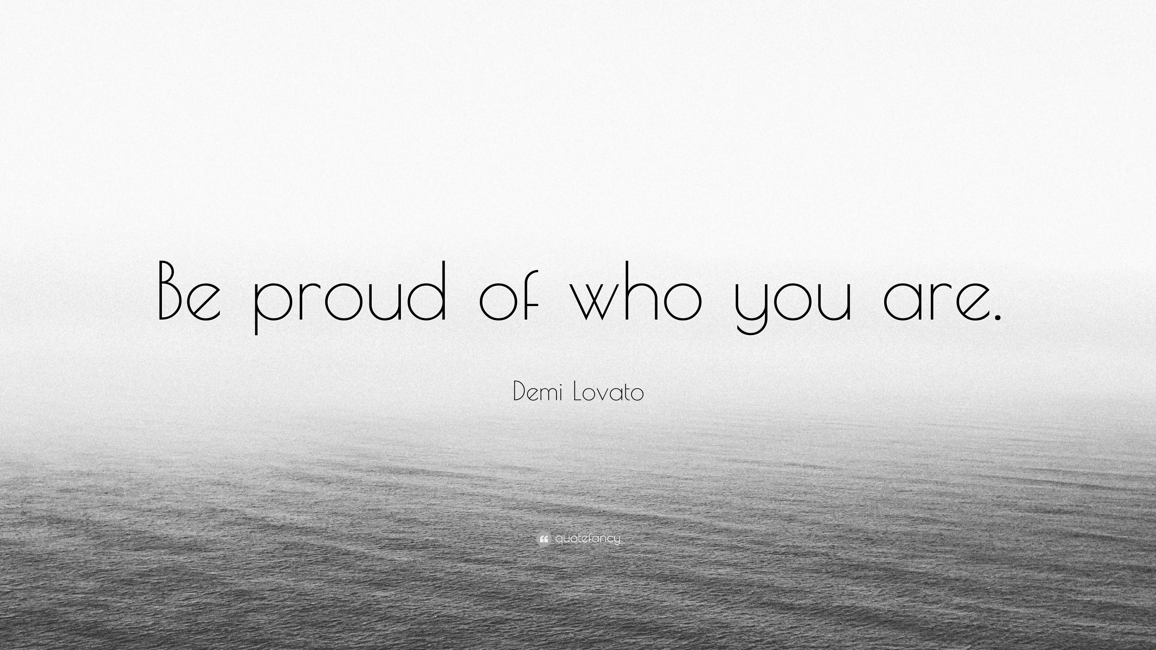Image result for be proud of who you are