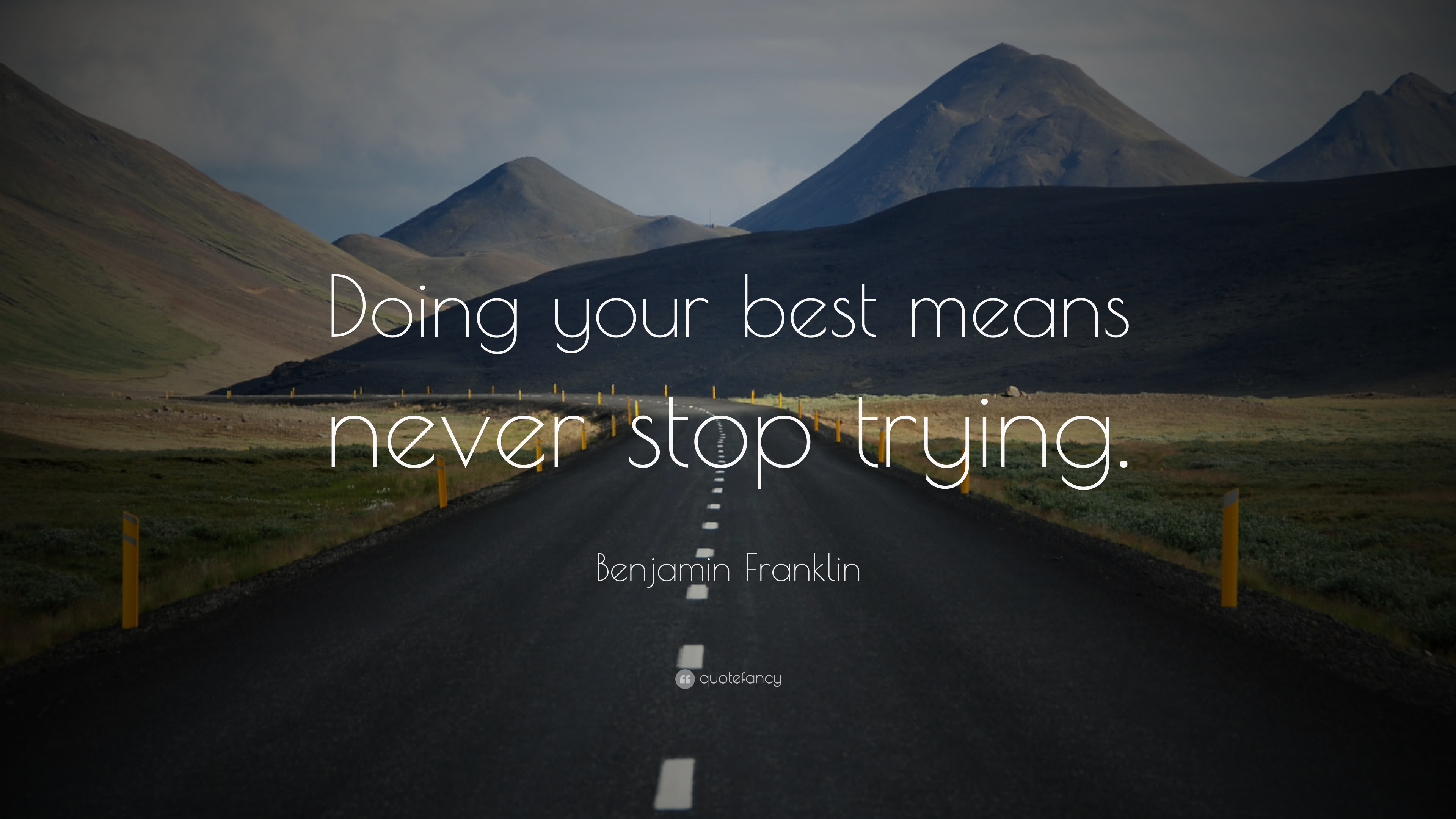 """Benjamin Franklin Quote: """"Doing Your Best Means Never Stop"""