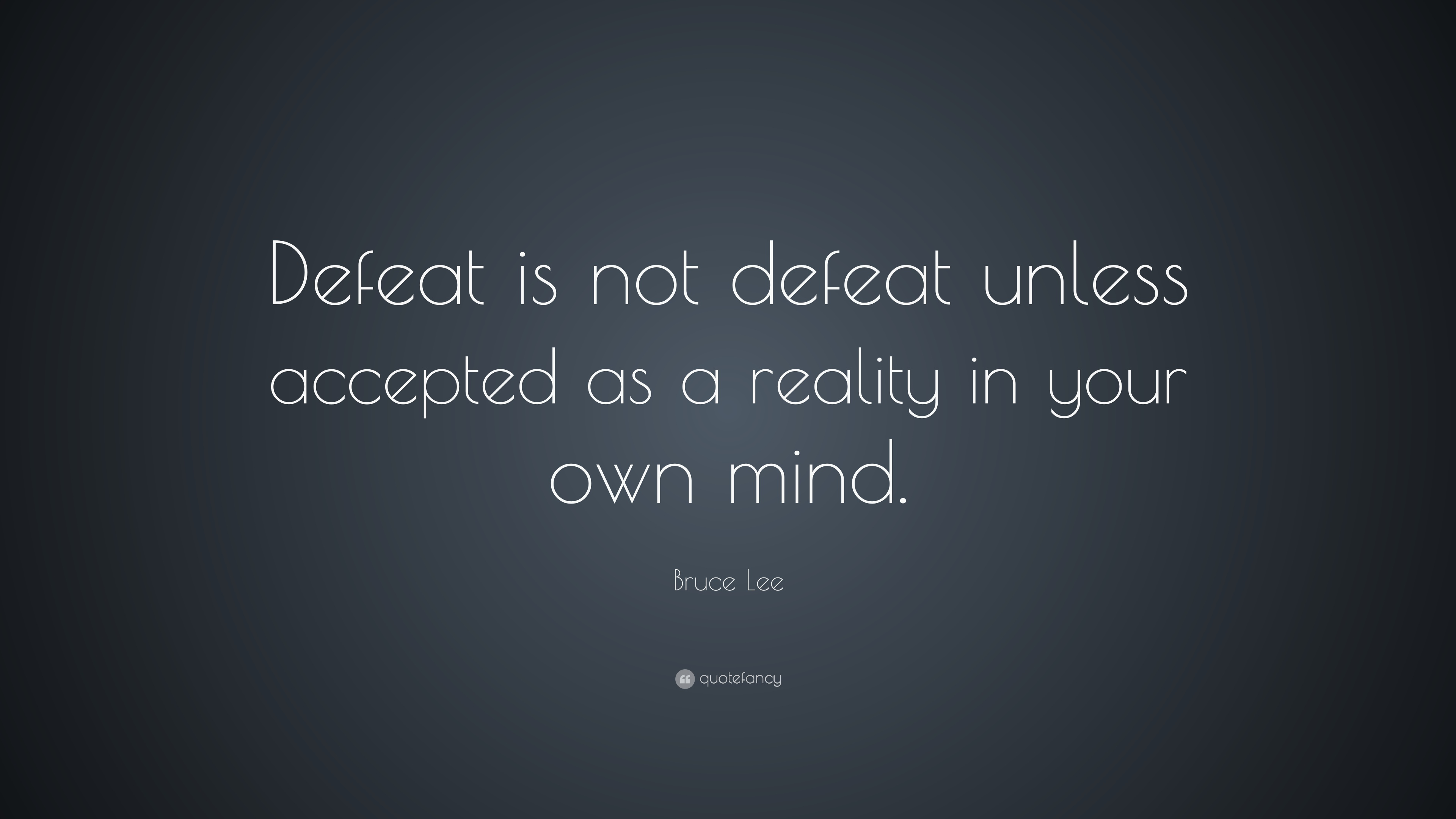 Bruce Lee Defeat Is Not Quote