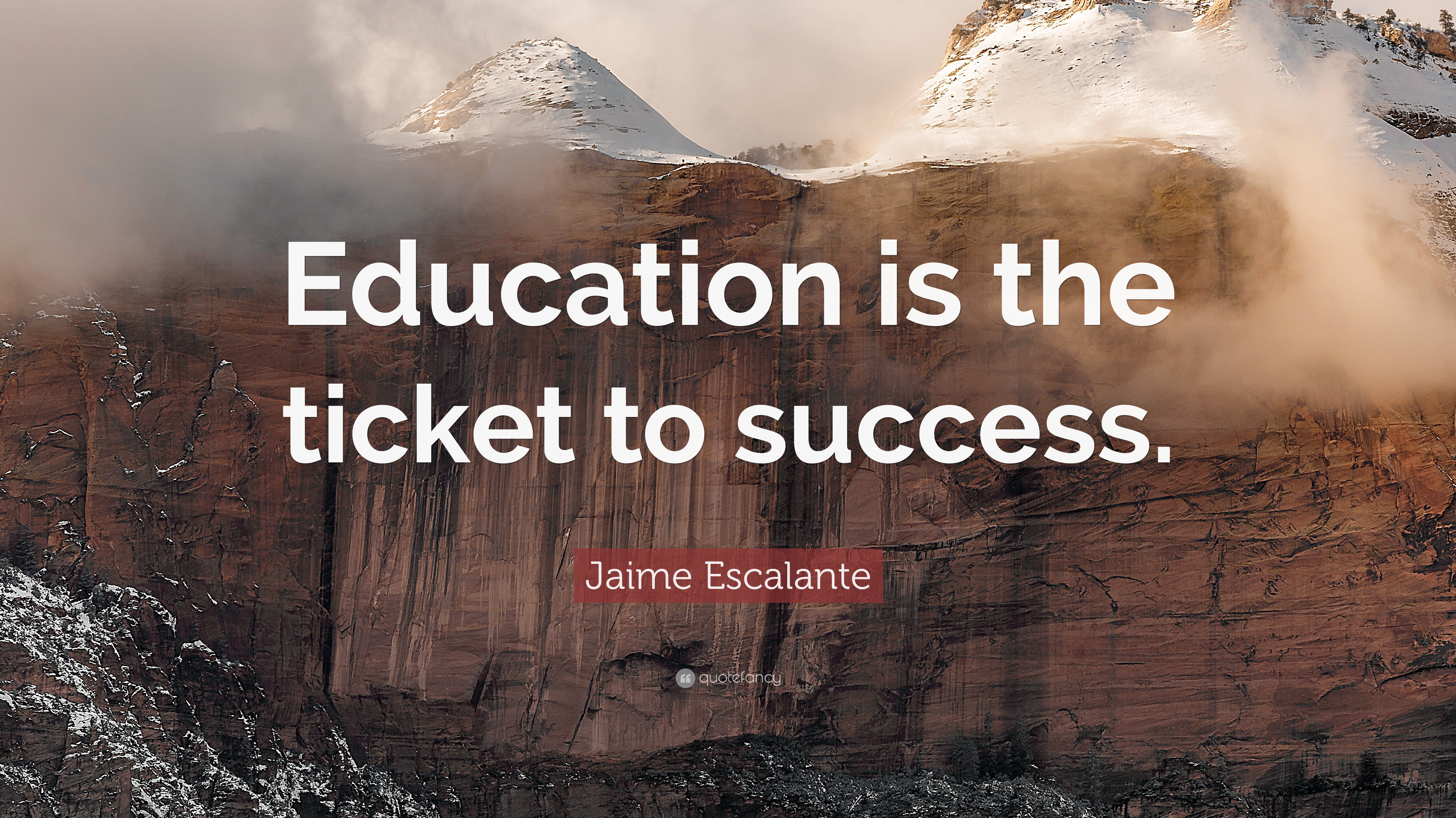 "jaime escalante quote ""education is the ticket to success """