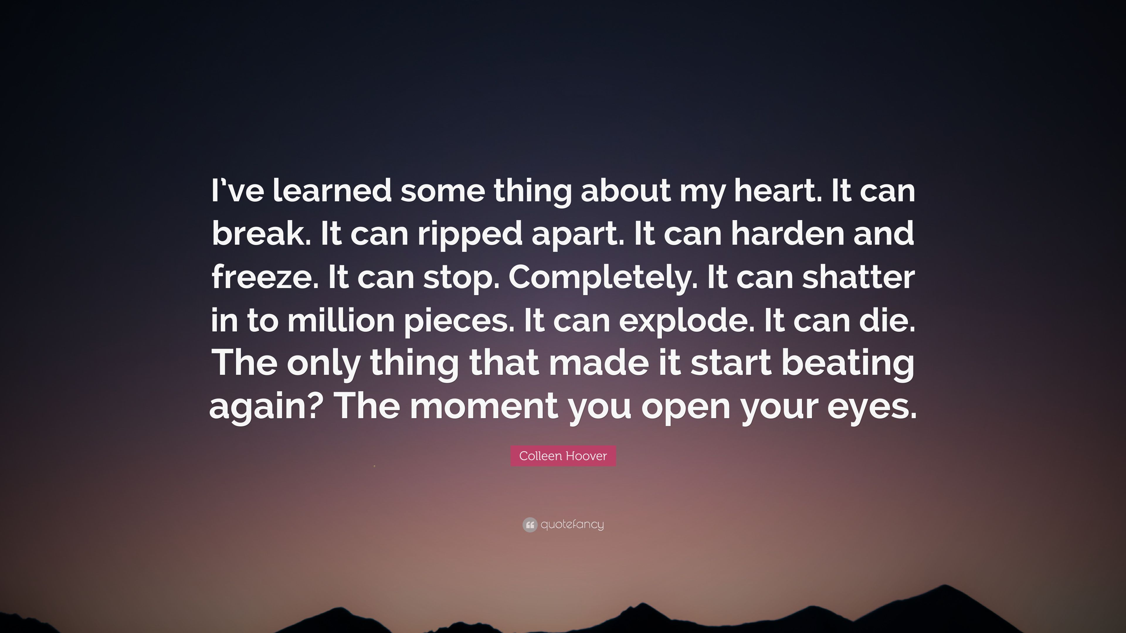 Colleen Hoover Quote Ive Learned Some Thing About My Heart It