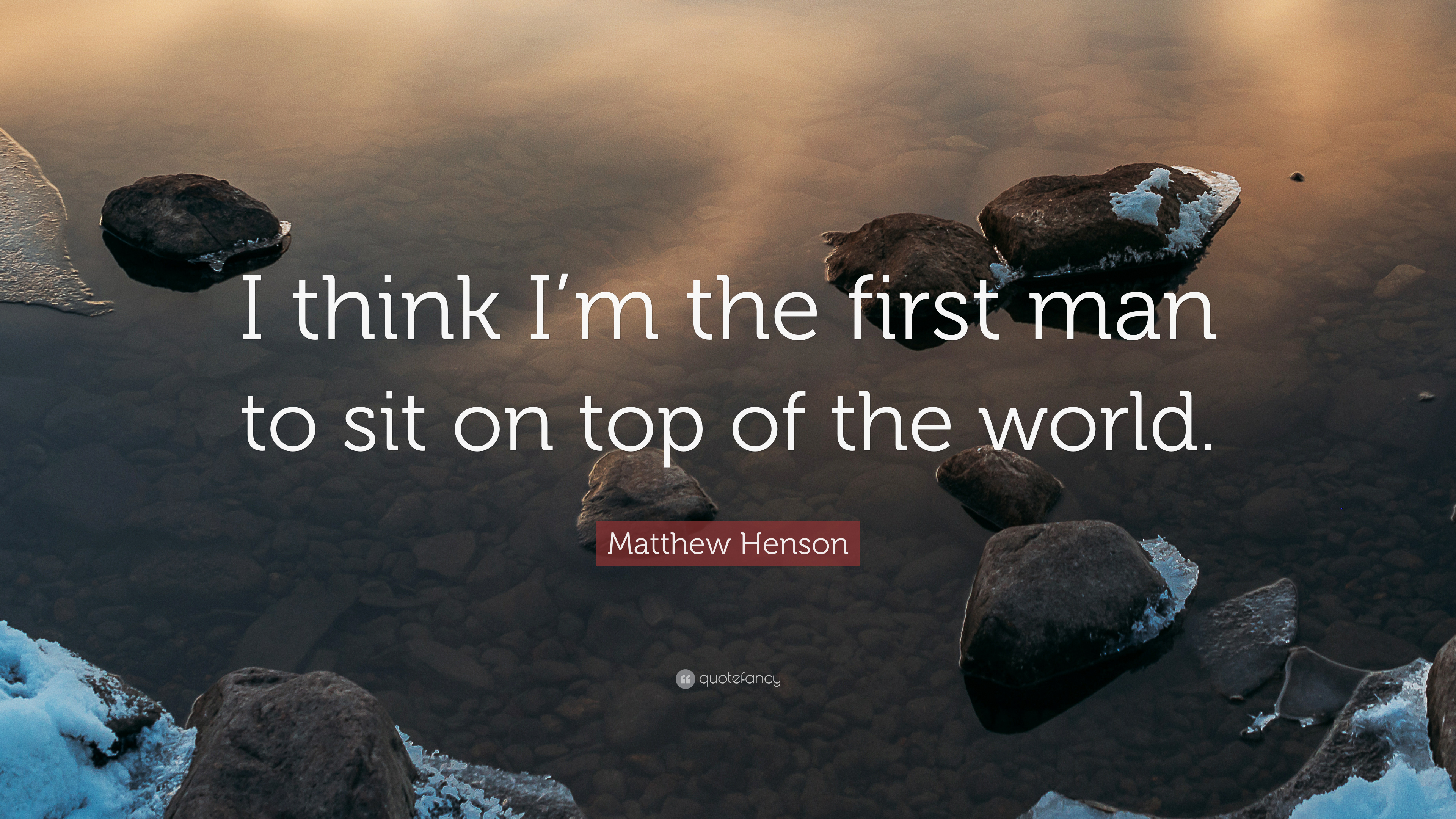 Matthew Henson Quote I Think Im The First Man To Sit On