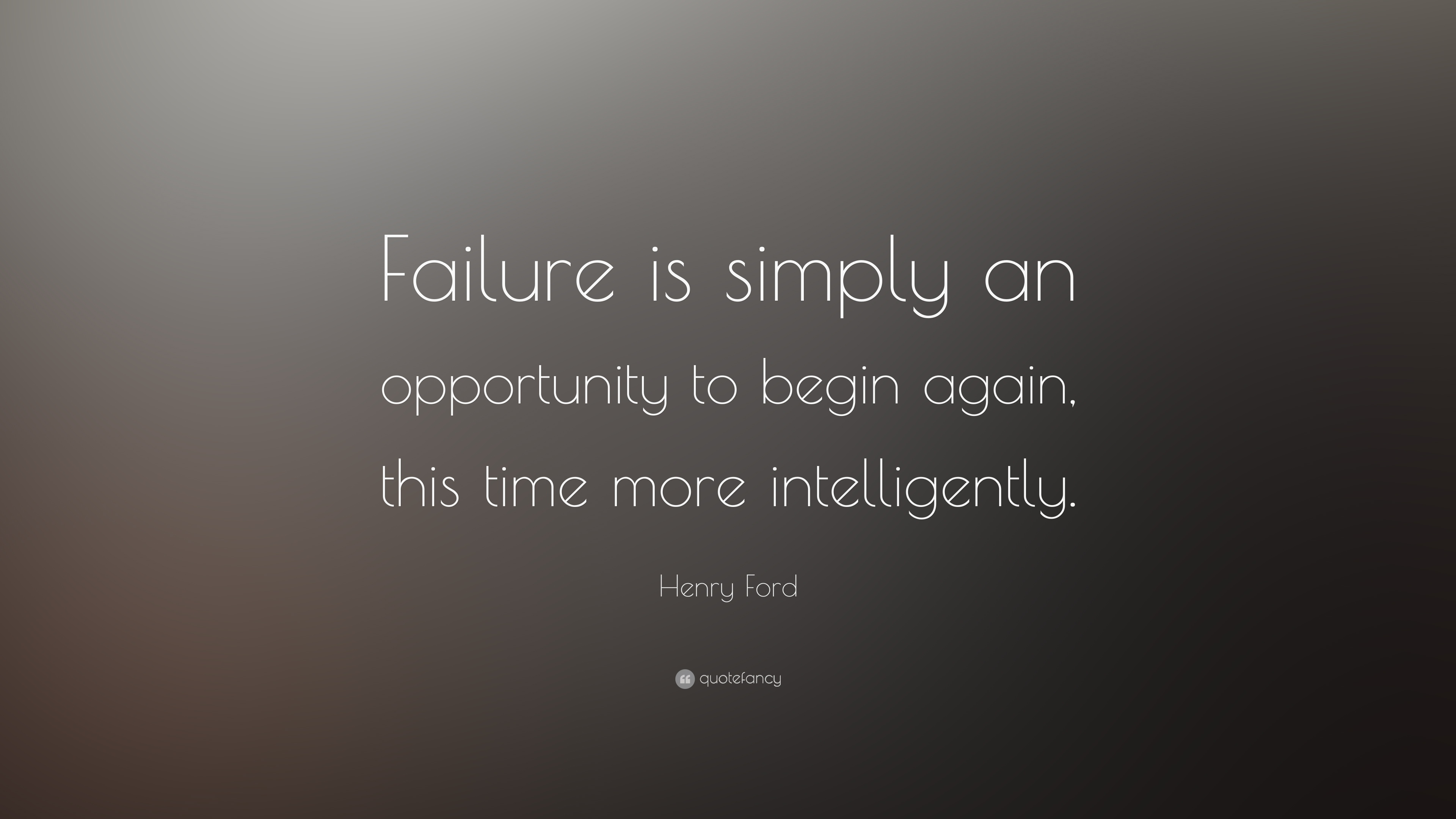 "Ford Quote Fascinating Henry Ford Quote ""Failure Is Simply An Opportunity To Begin Again"