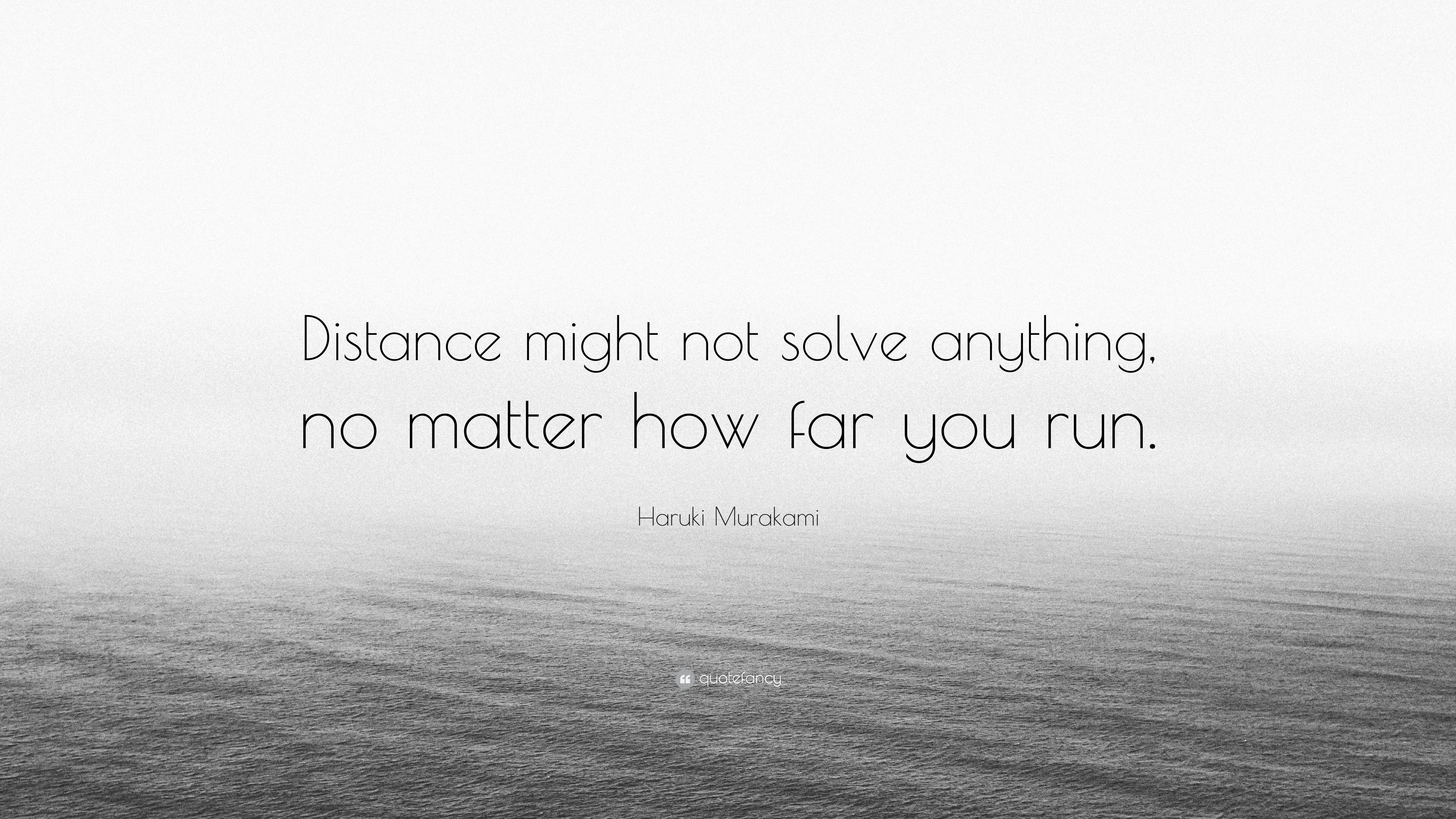 Haruki Murakami Quote Distance Might Not Solve Anything
