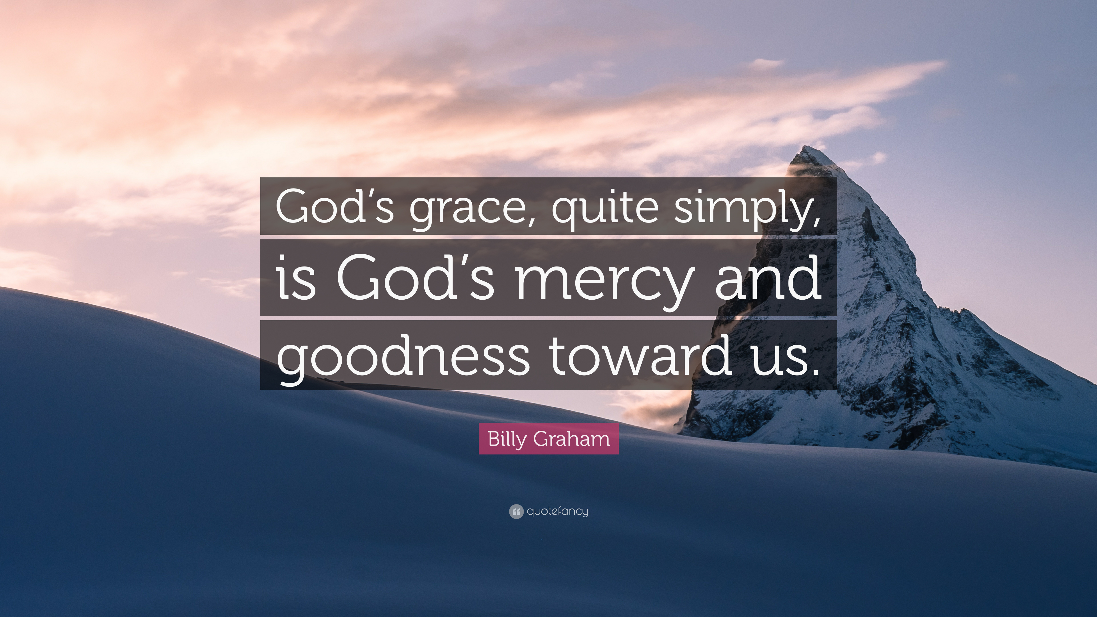 "God's Mercy Quotes Billy Graham Quote ""God's Grace Quite Simply Is God's Mercy And"