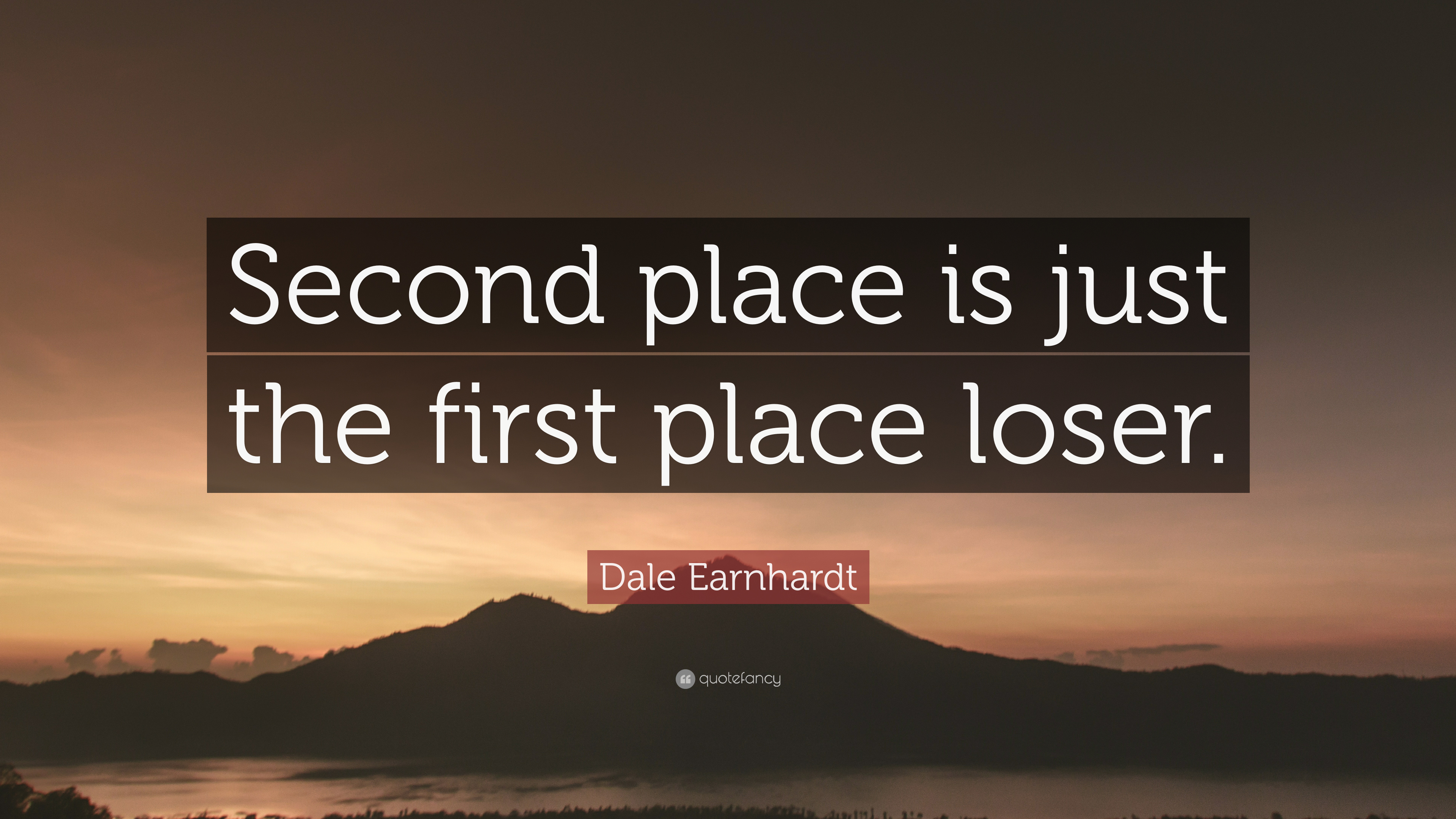 """first place wallpapers: Dale Earnhardt Quote: """"Second Place Is Just The First"""