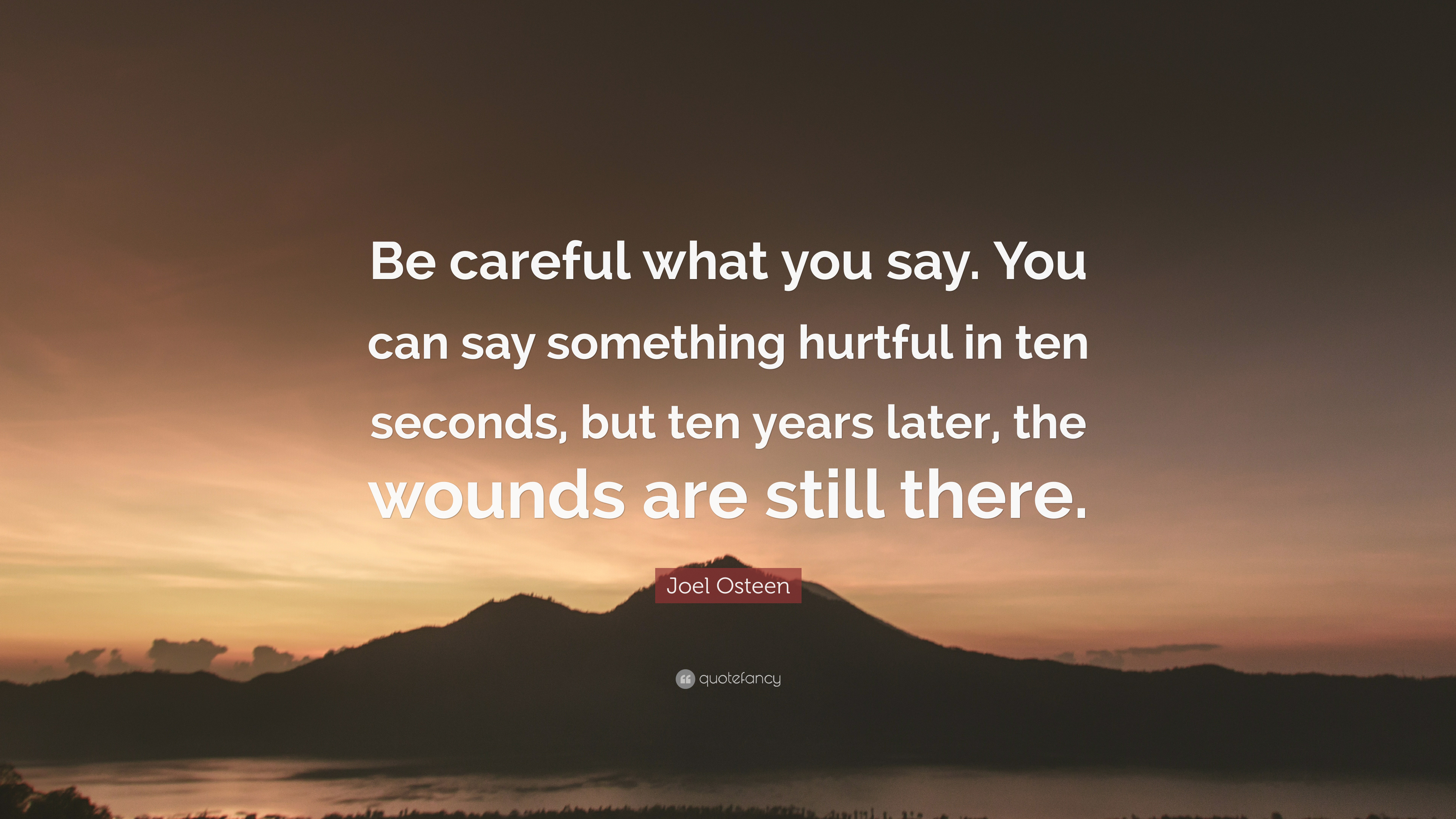 "Joel Osteen Quote: ""Be careful what you say. You can say ..."