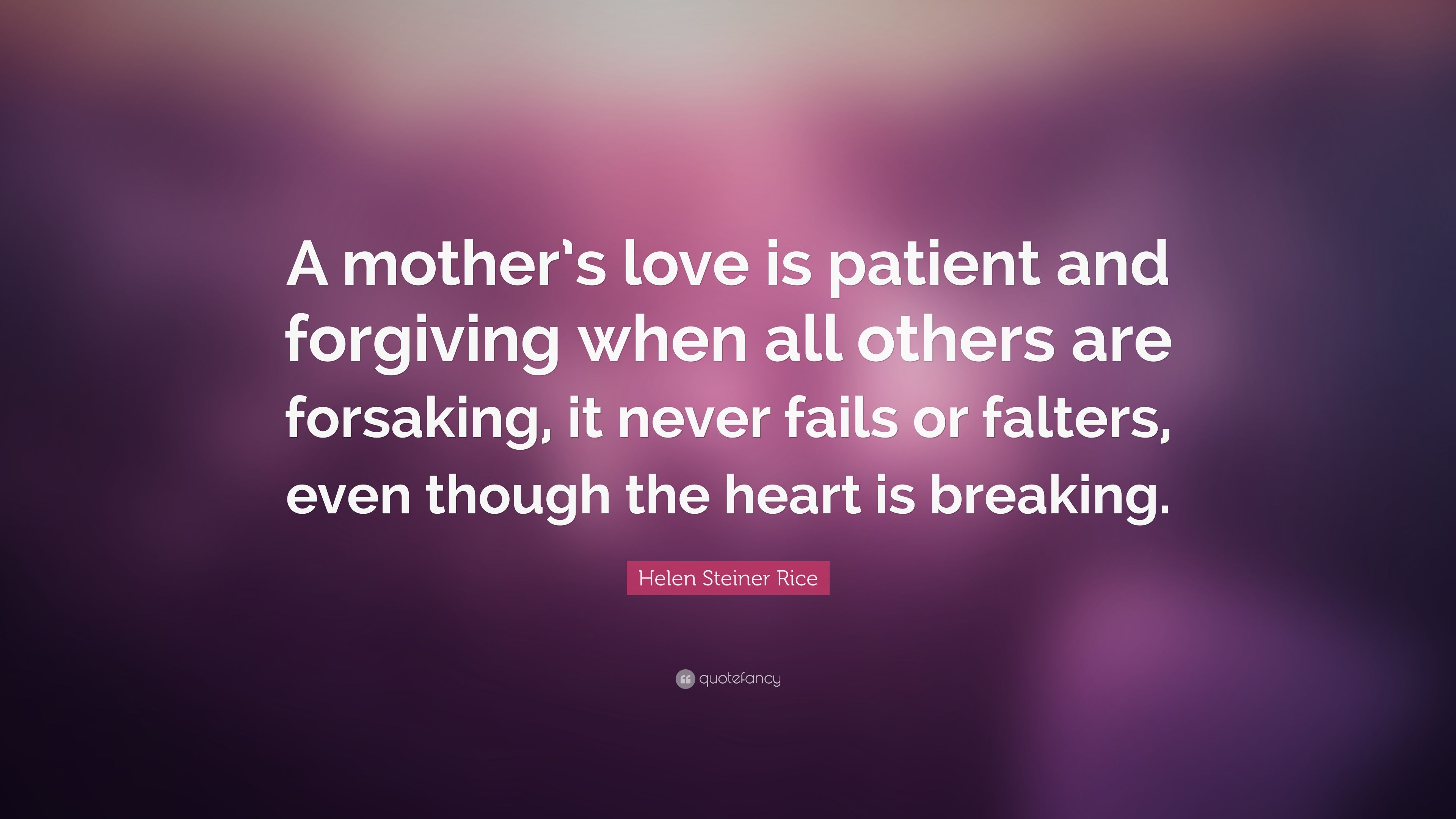 "Love Is Patient Quote Helen Steiner Rice Quote ""A Mother's Love Is Patient And"