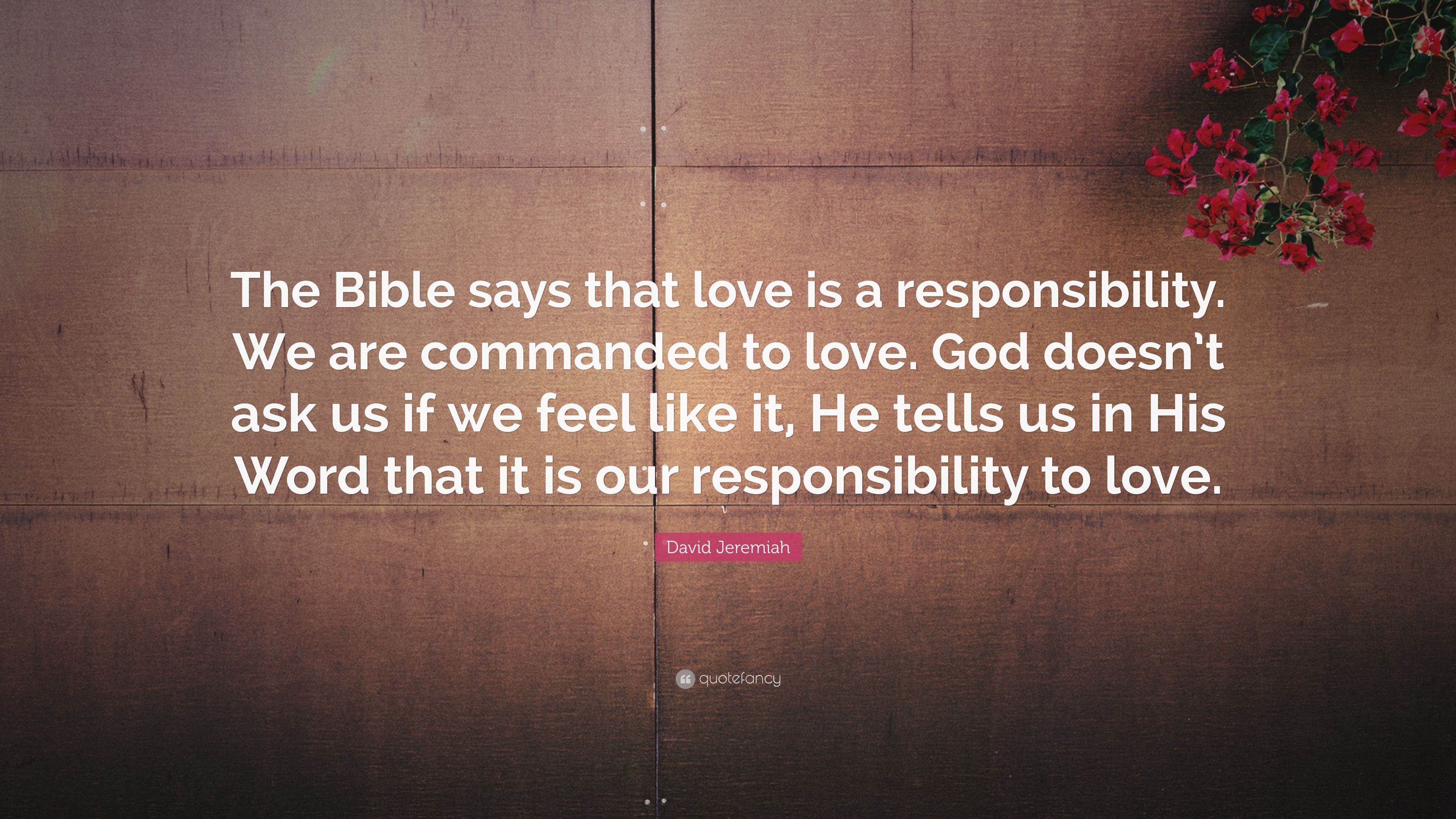 David Jeremiah Quote: The Bible says that love is a
