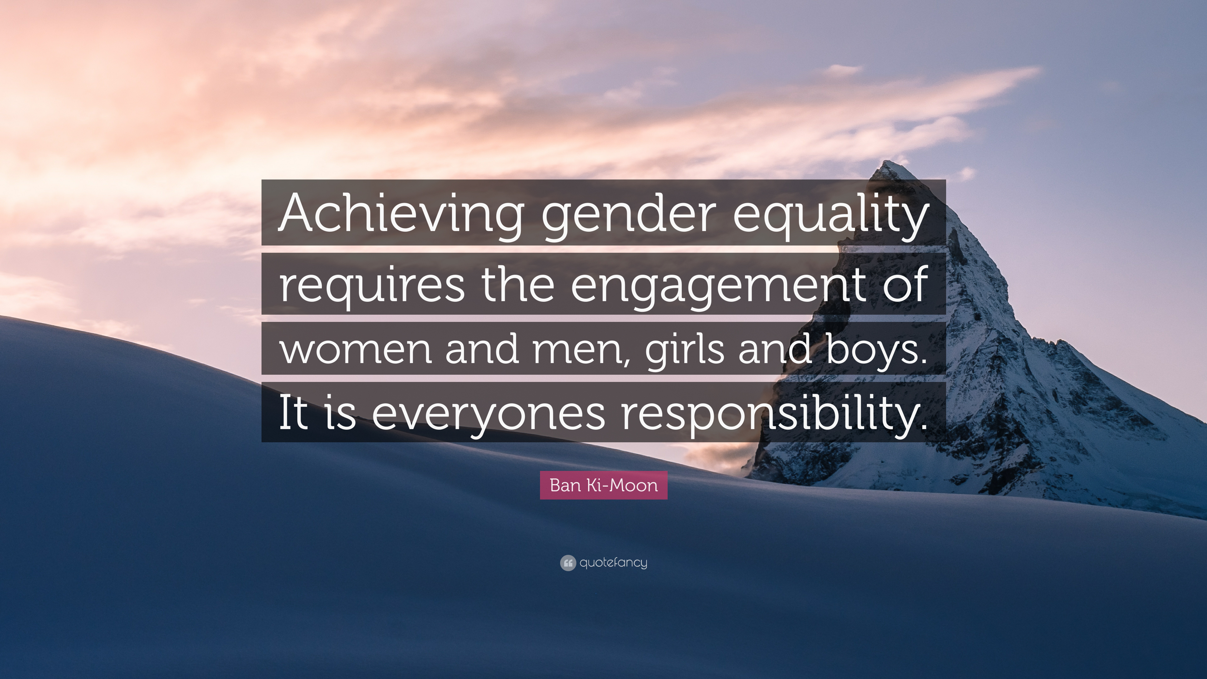 "Gender Equality Quotes Ban Kimoon Quote ""Achieving Gender Equality Requires The"