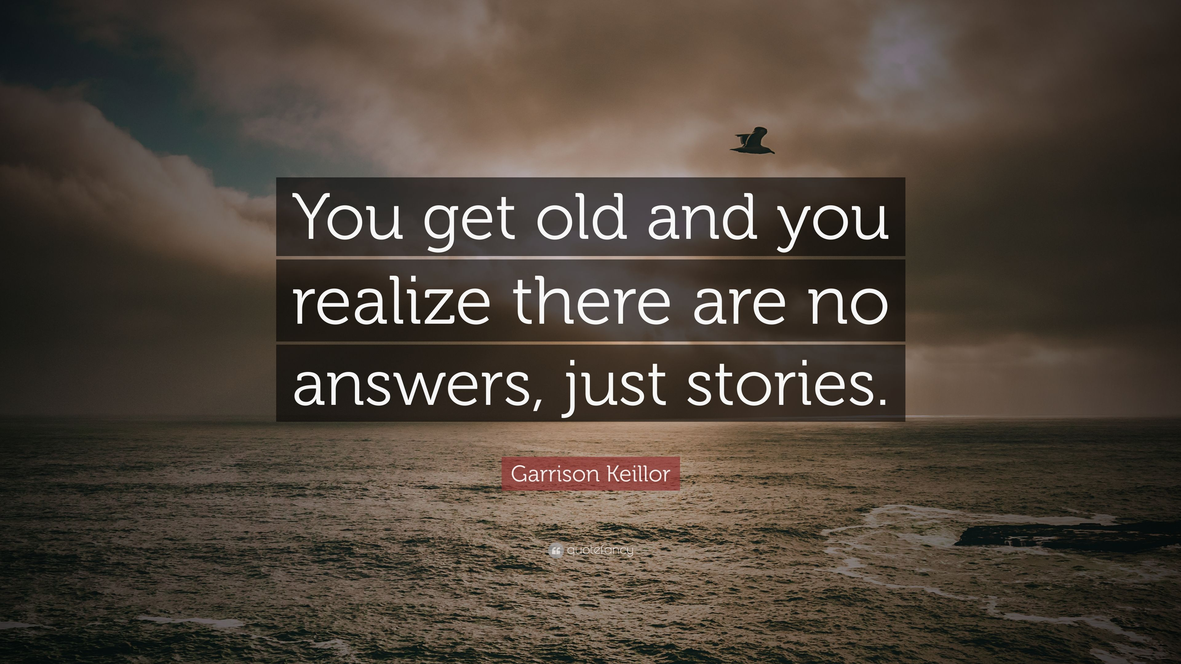Image result for quote just stories keillor