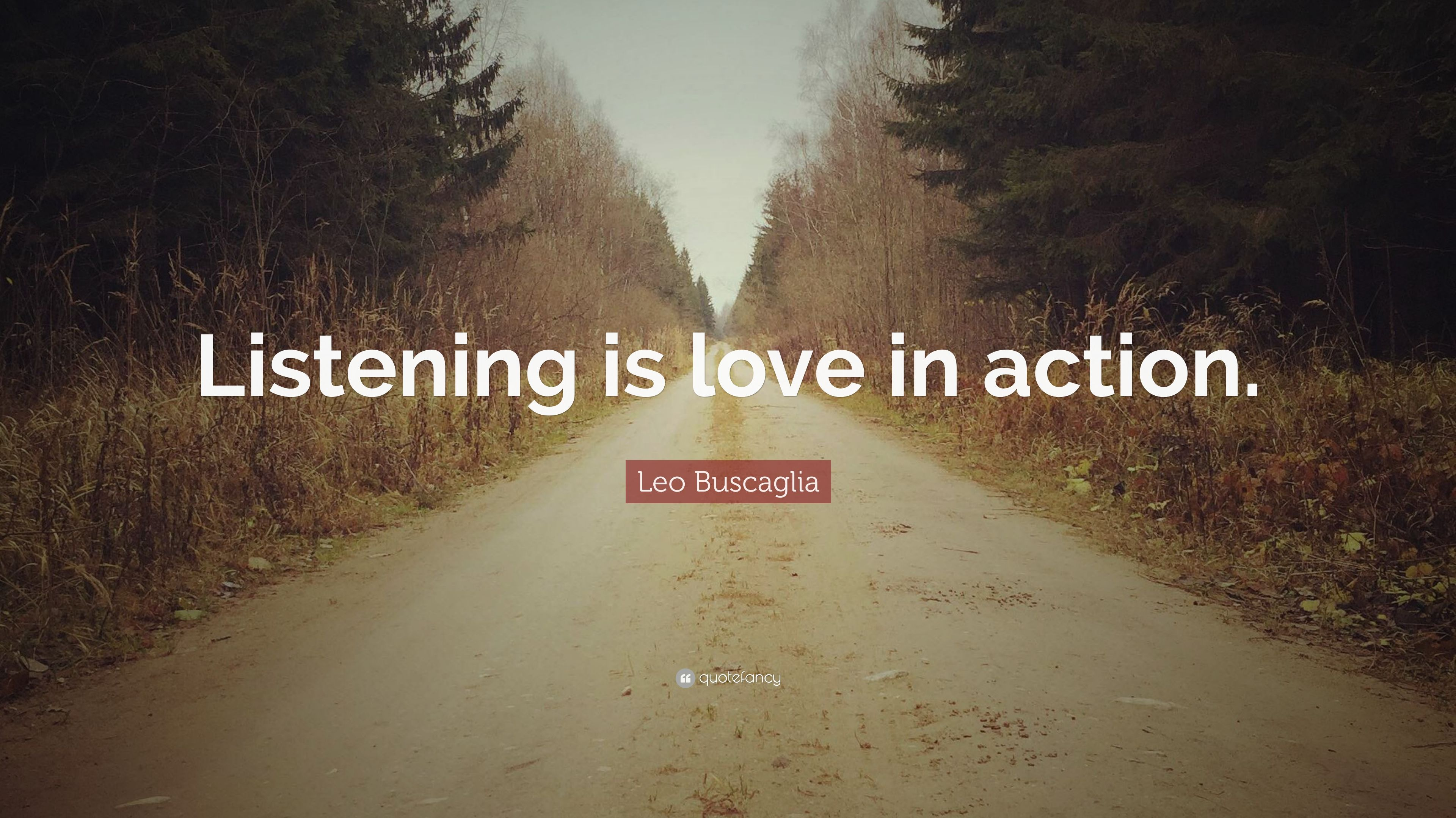 "Leo Buscaglia Quote: ""Listening Is Love In Action."" (9"