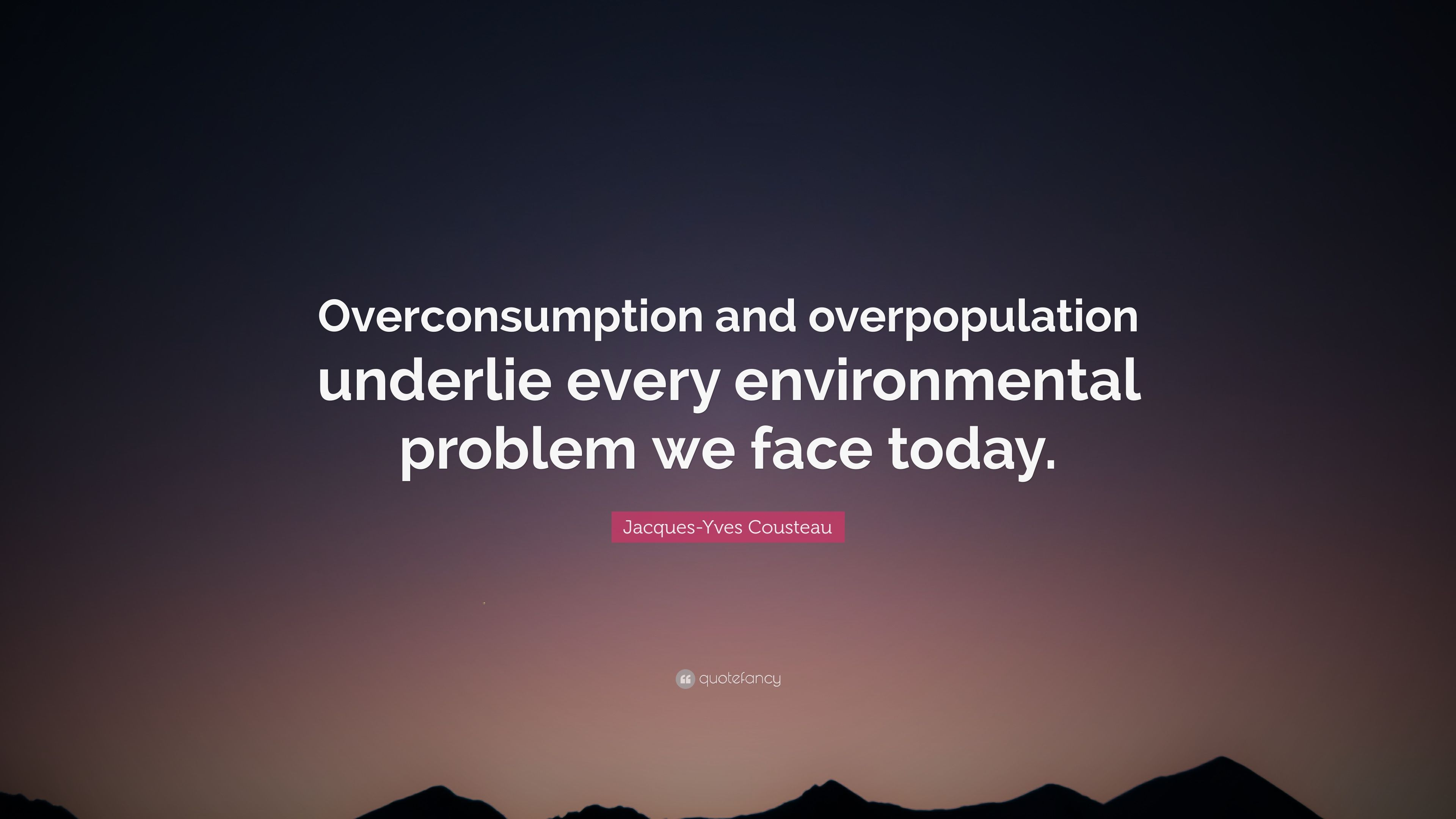 overconsumption or overpopulation which is the