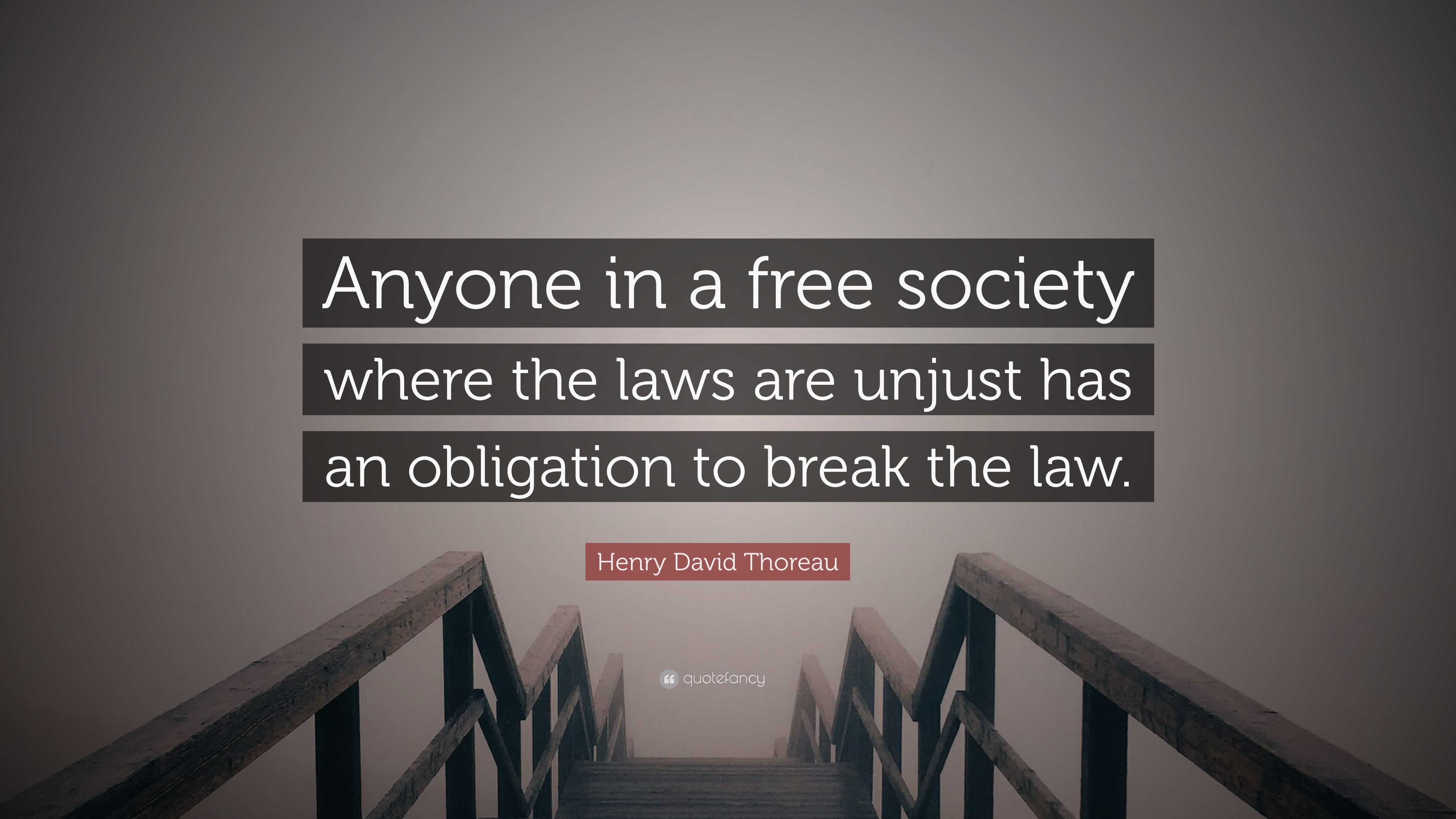 Henry David Thoreau Quote Anyone In A Free Society Where The Laws